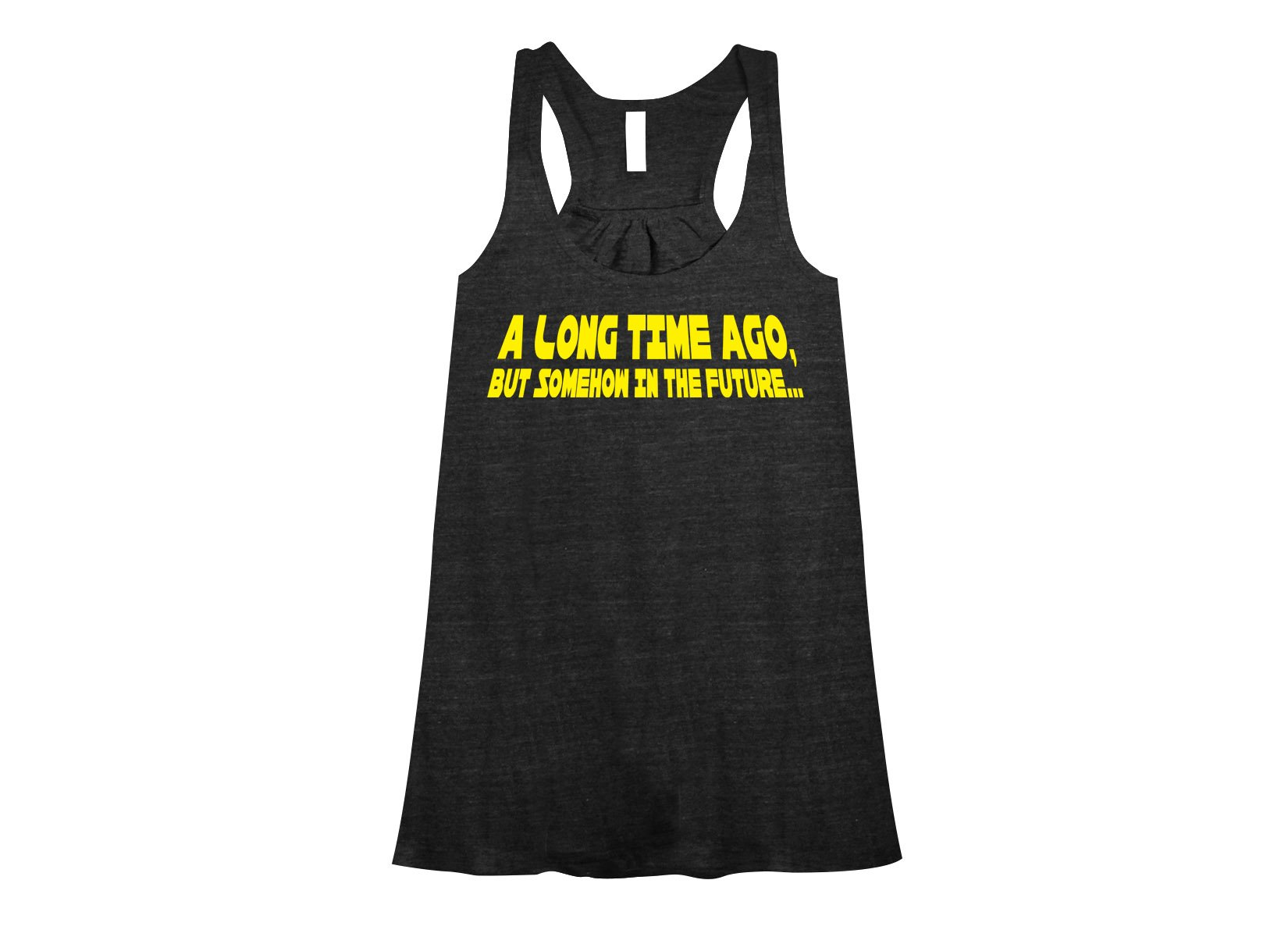 A Long Time Ago, But Somehow In The Future on Womens Tanks T-Shirt