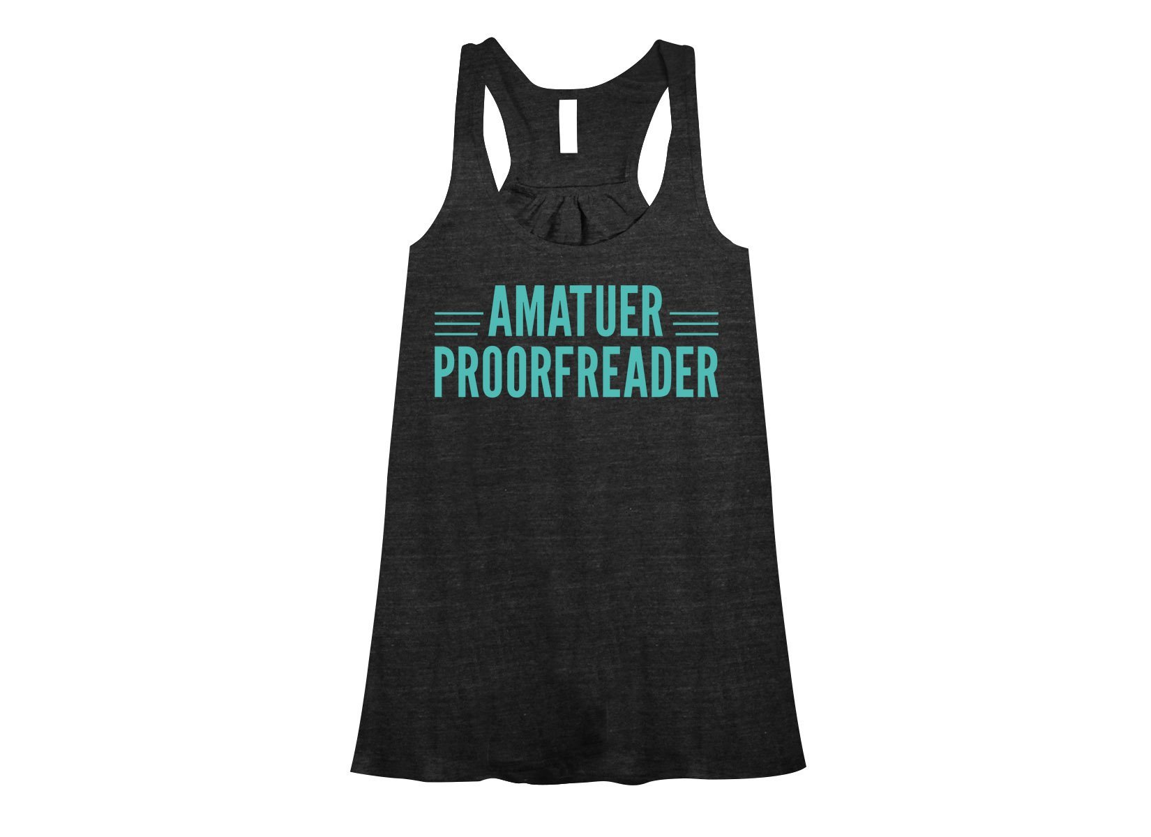 Amatuer Proorfeader on Womens Tanks T-Shirt
