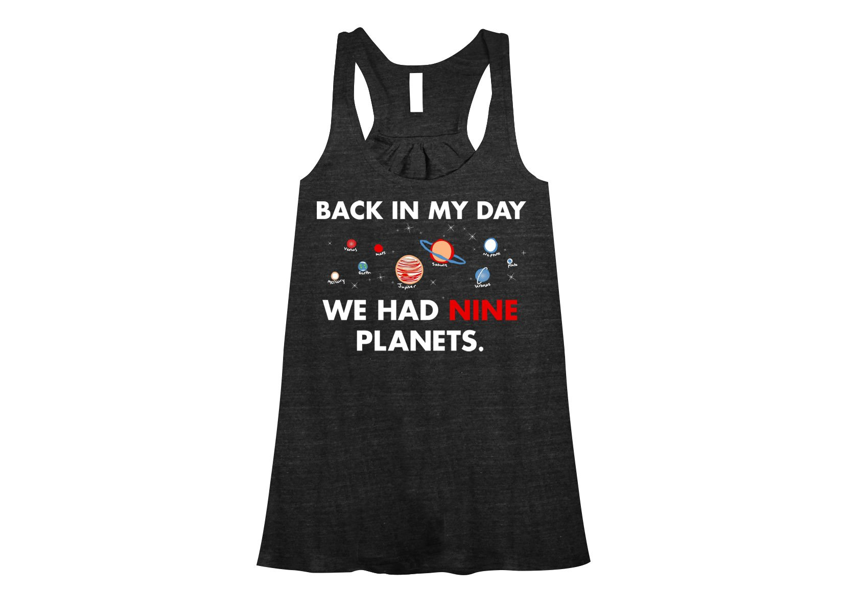 Back In My Day We Had Nine Planets on Womens Tanks T-Shirt