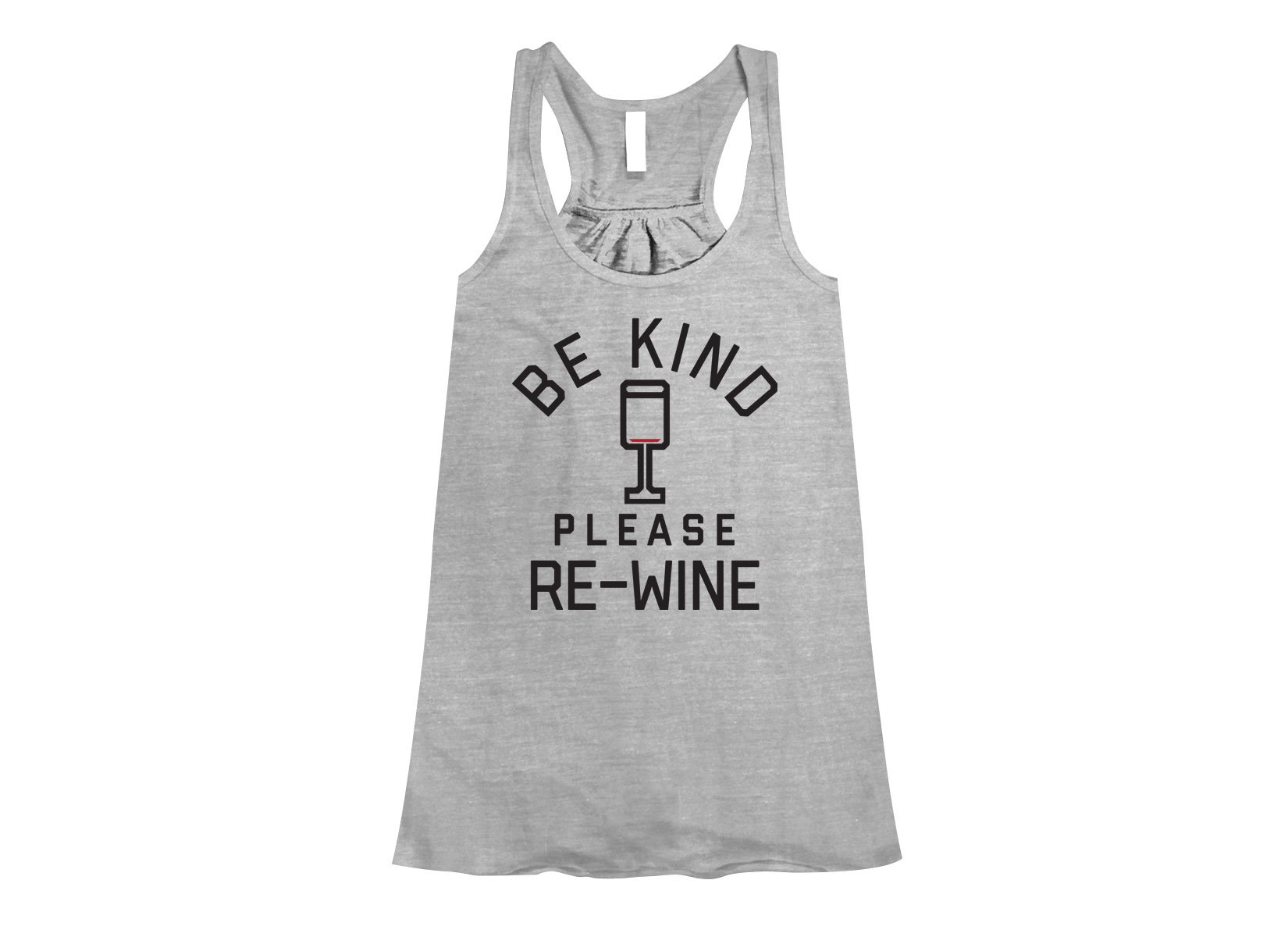 Be Kind, Please Re-Wine on Womens Tanks T-Shirt