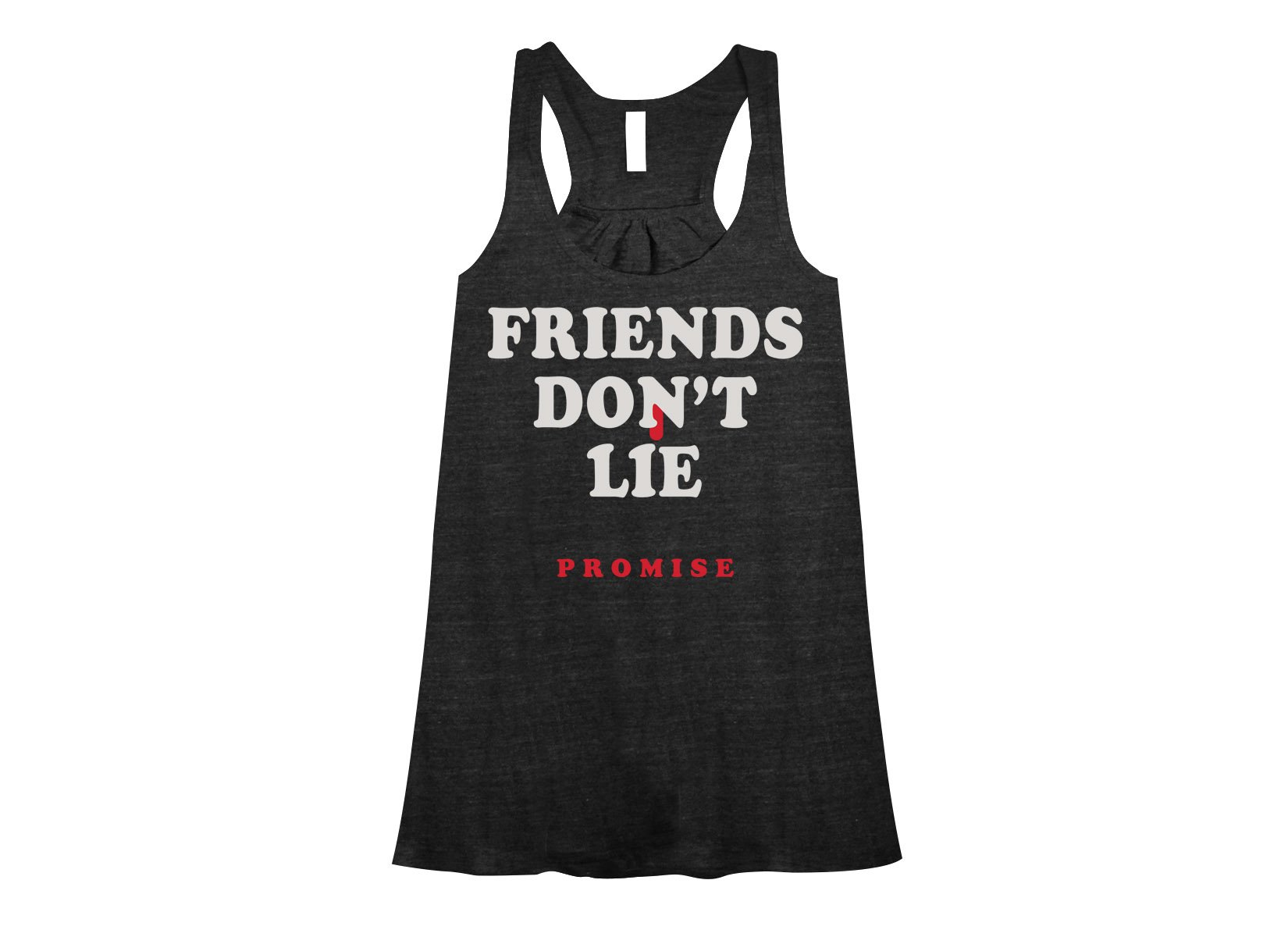 Friends Don't Lie on Womens Tanks T-Shirt