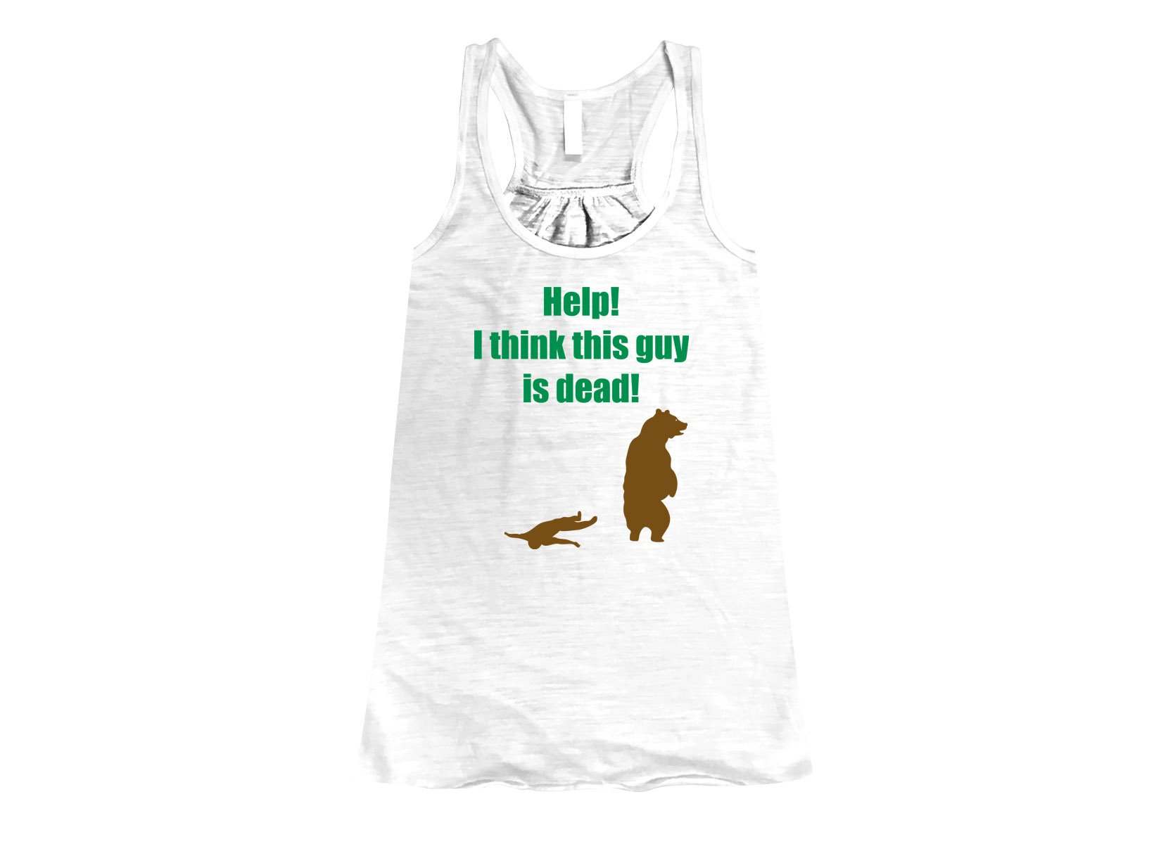 Help! I Think This Guy Is Dead! on Womens Tanks T-Shirt