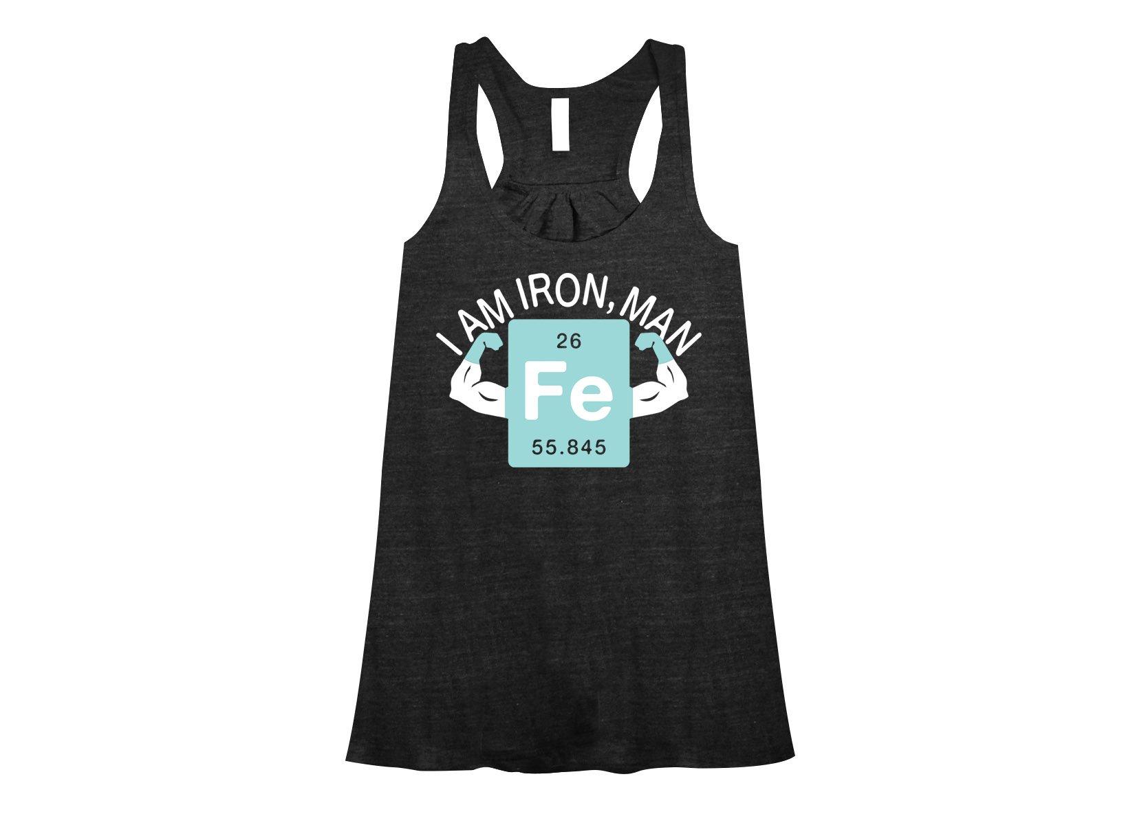 I Am Iron, Man on Womens Tanks T-Shirt