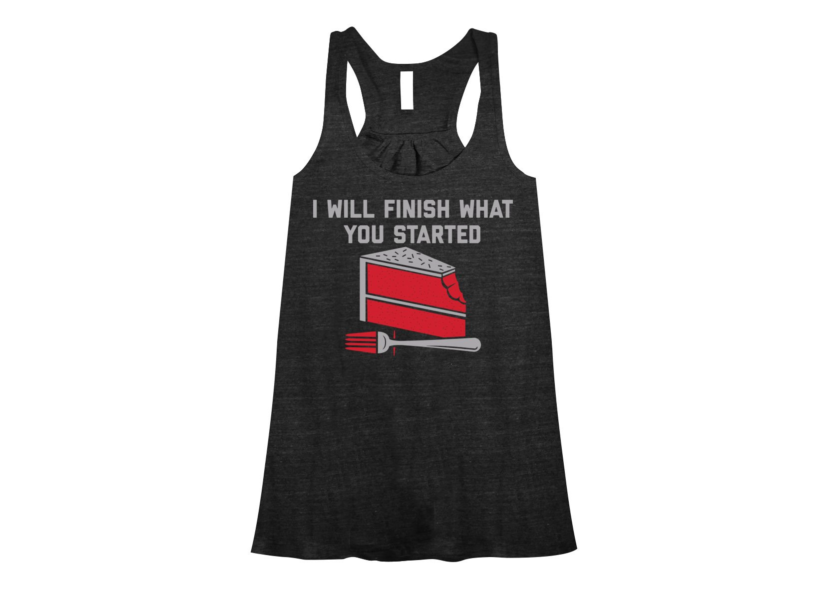 I Will Finish What You Started on Womens Tanks T-Shirt