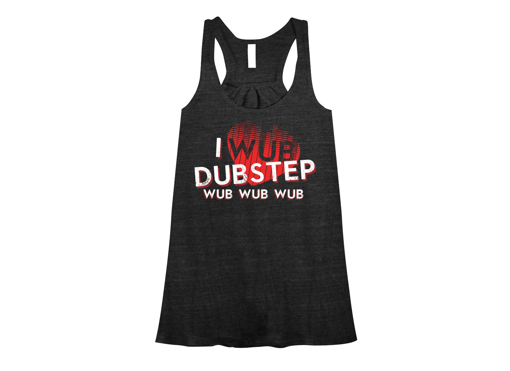 I Wub Dubstep on Womens Tanks T-Shirt