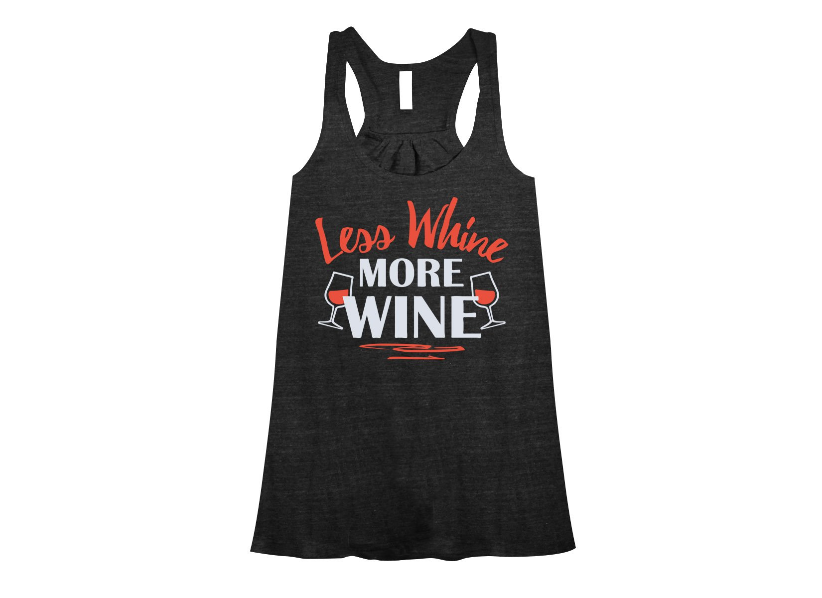 Less Whine More Wine on Womens Tanks T-Shirt