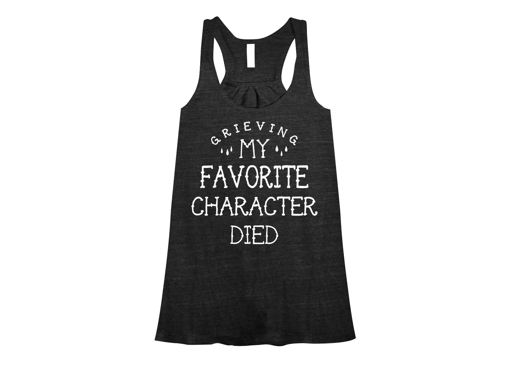 My Favorite Character Died on Womens Tanks T-Shirt