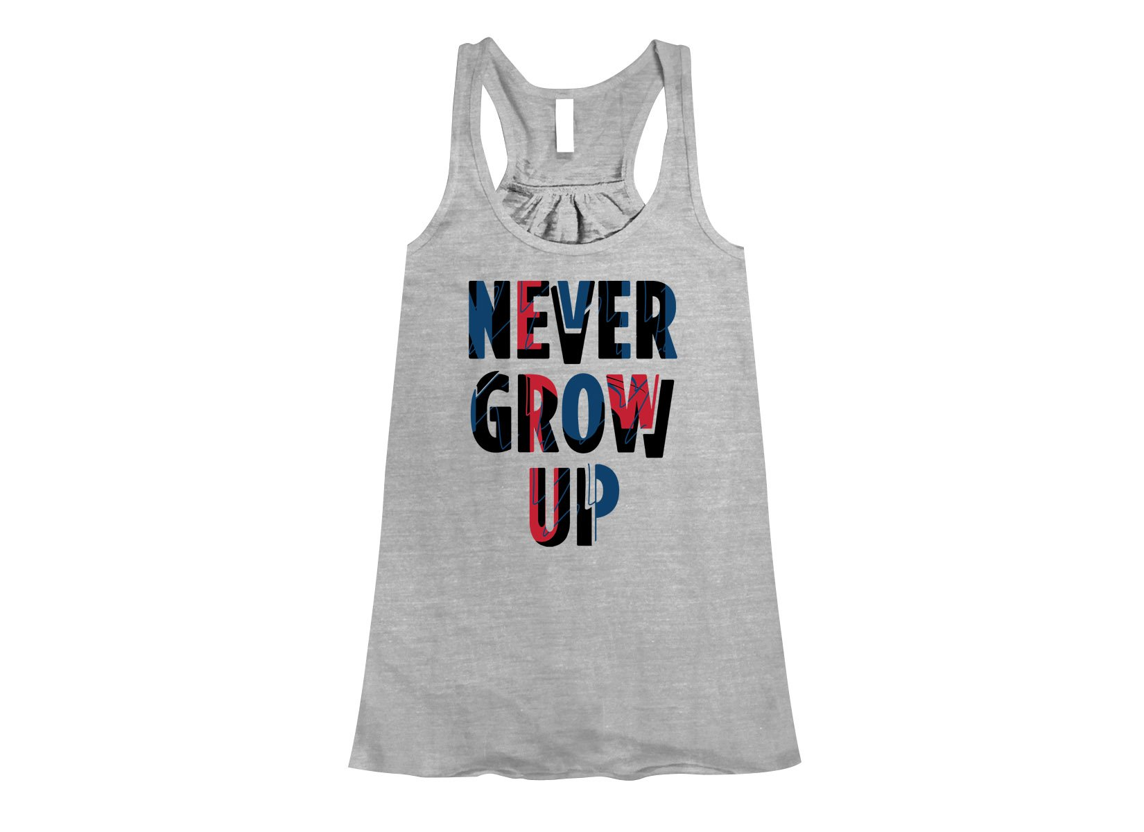 Never Grow Up on Womens Tanks T-Shirt