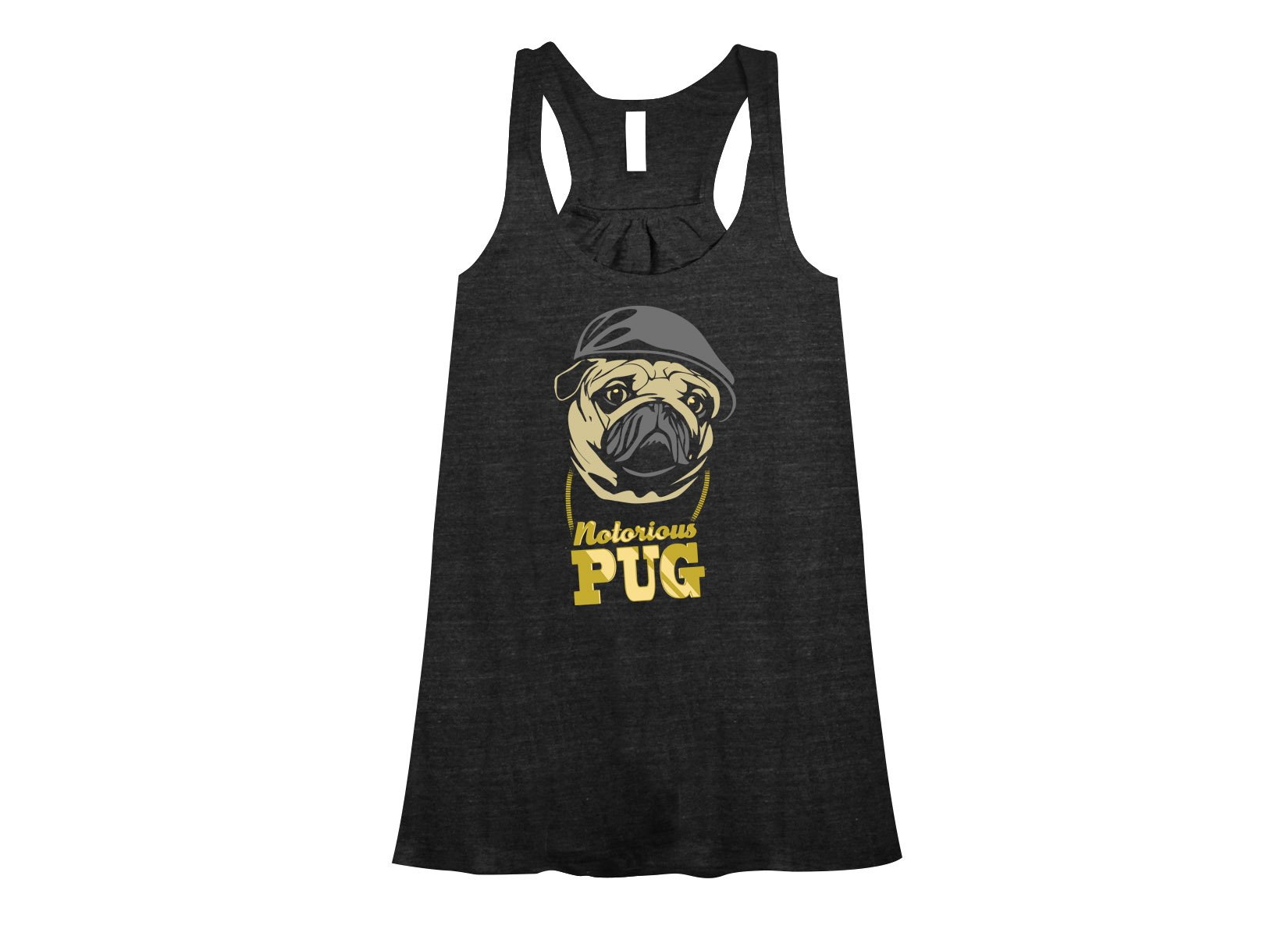 Notorious PUG on Womens Tanks T-Shirt