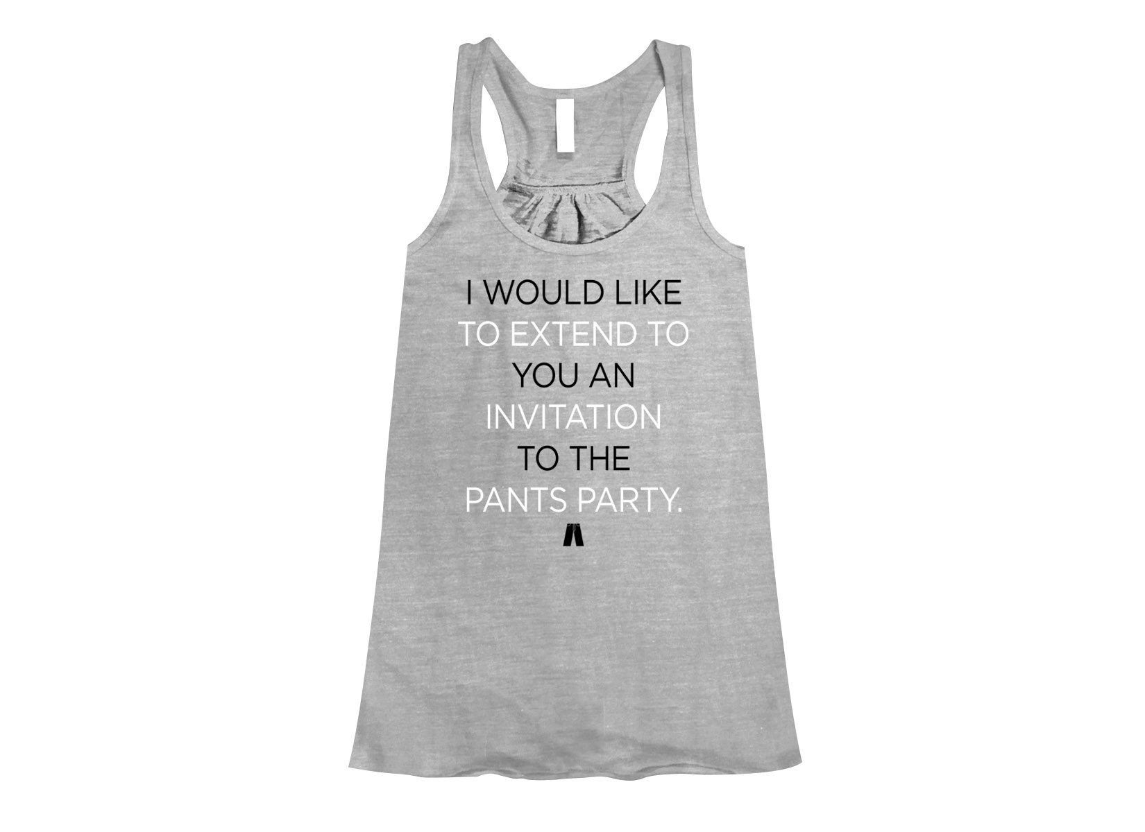 Invitation To The Pants Party on Womens Tanks T-Shirt