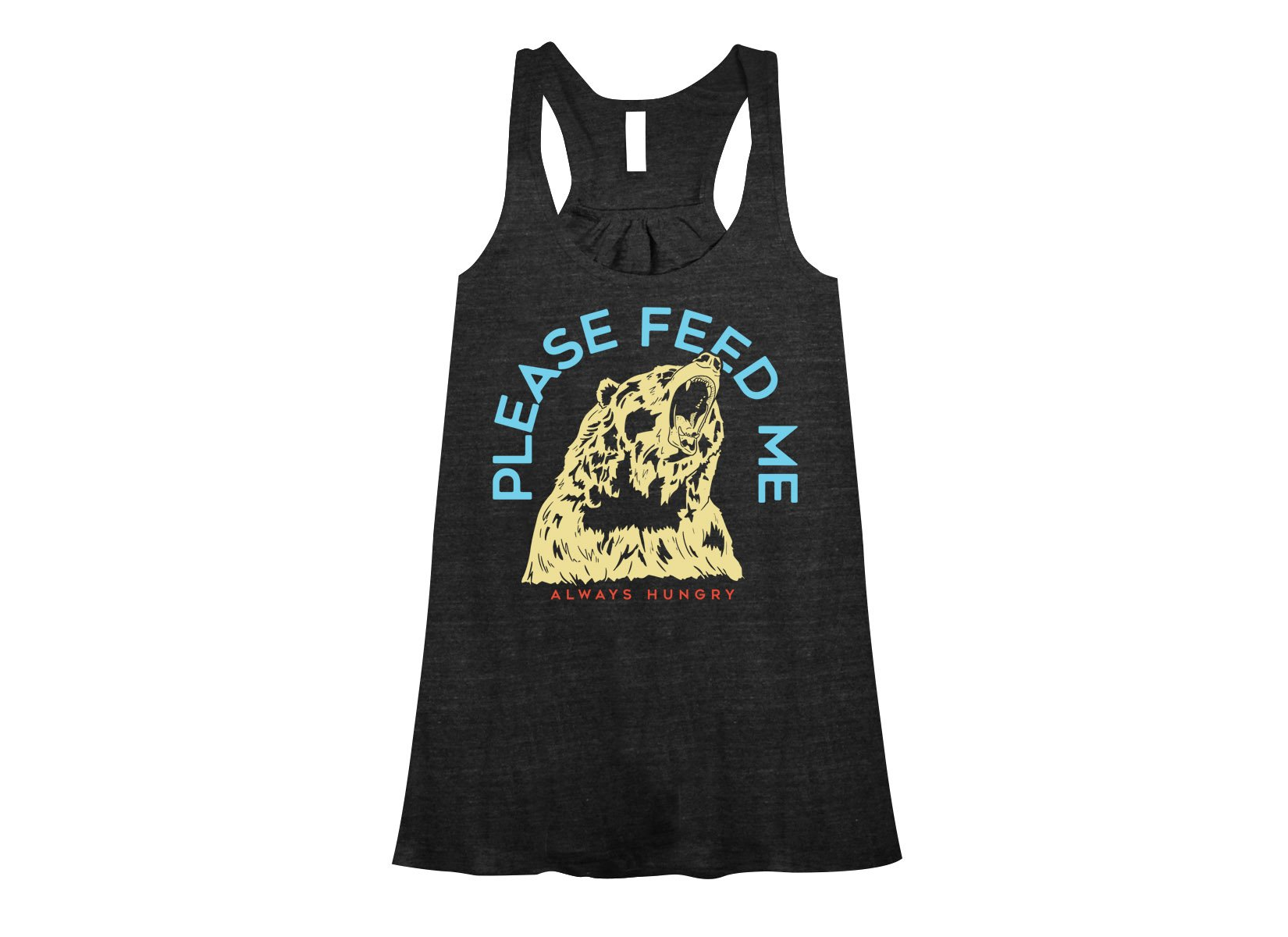 Please Feed Me, Always Hungry on Womens Tanks T-Shirt