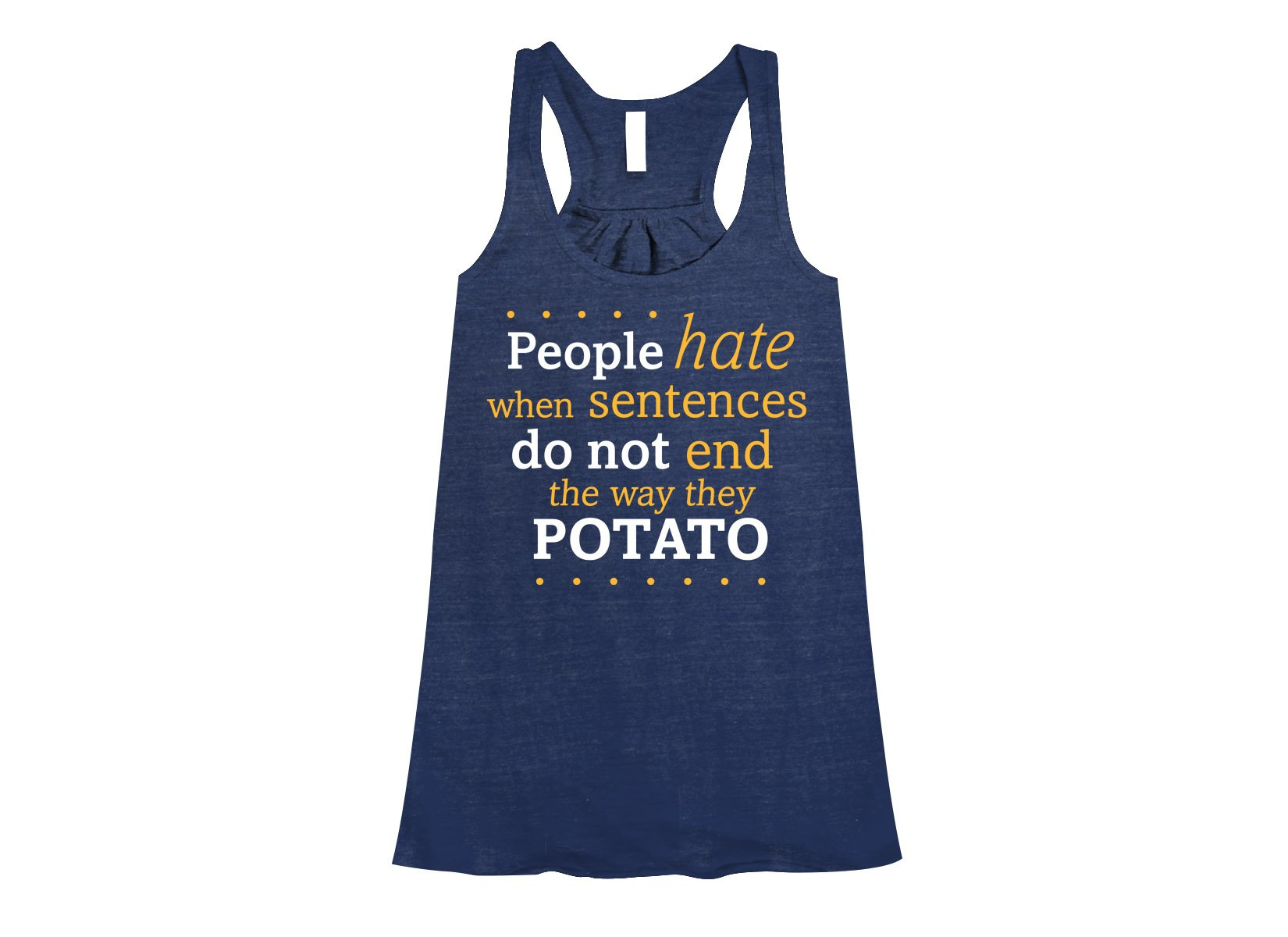 Sentences That End In Potato on Womens Tanks T-Shirt