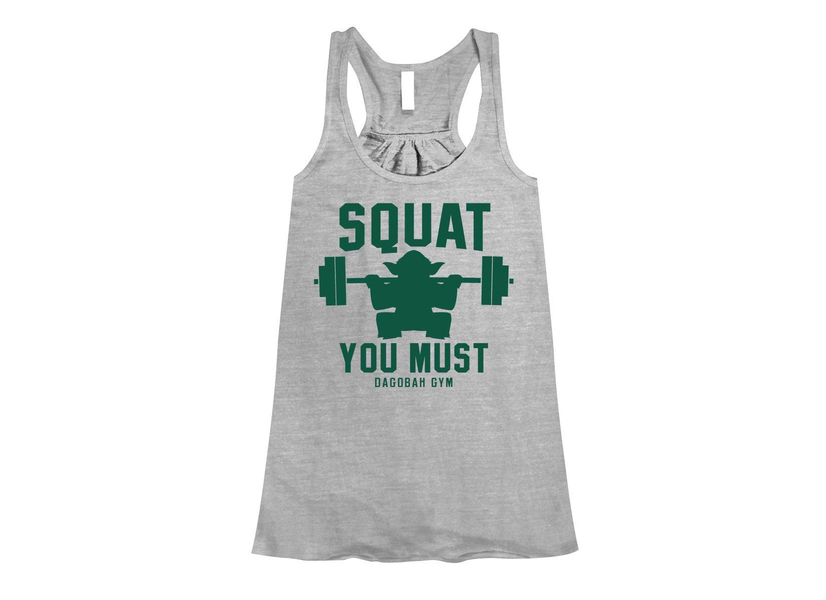 Squat You Must on Womens Tanks T-Shirt