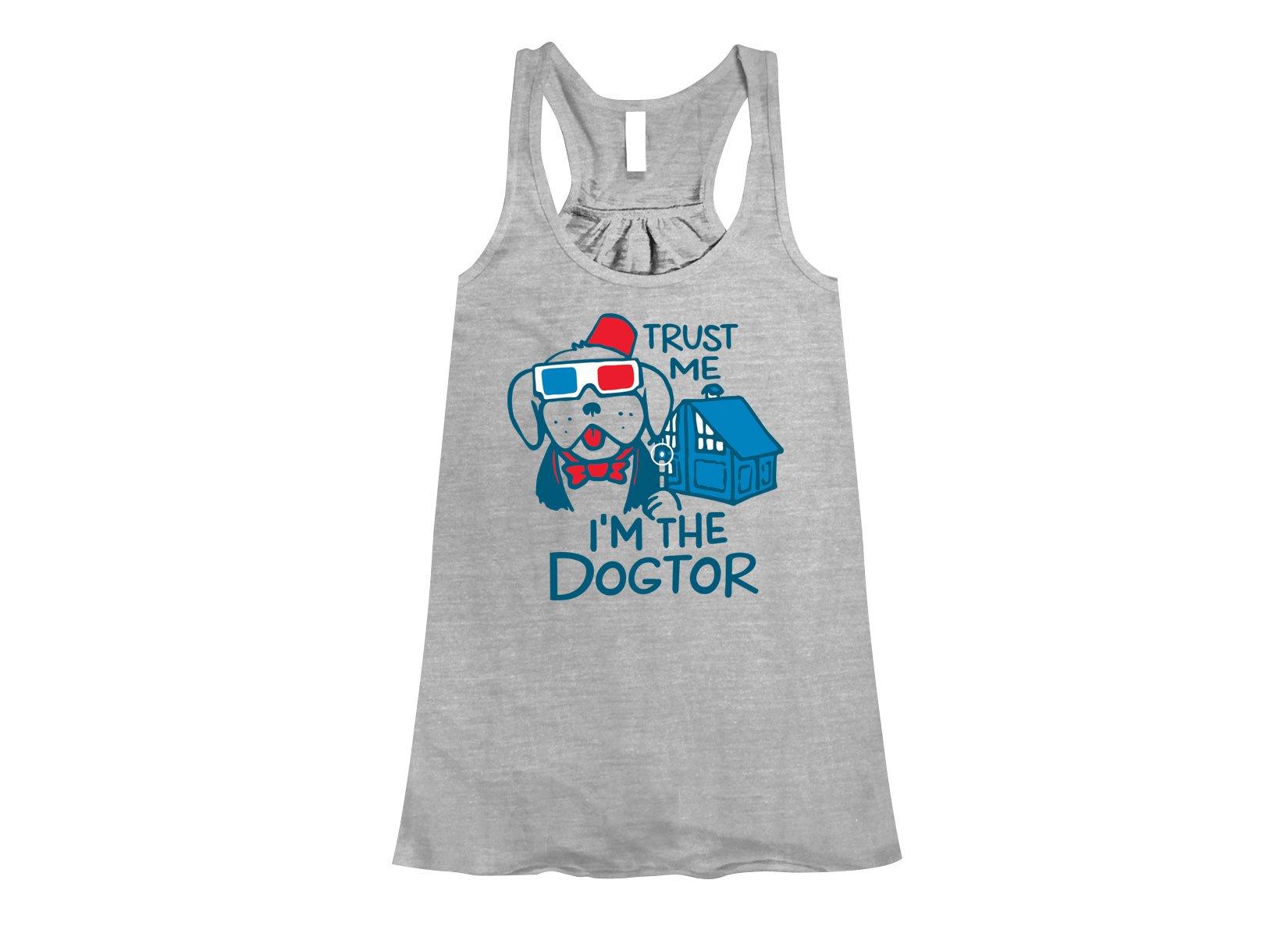 Trust Me, I'm The Dogtor on Womens Tanks T-Shirt