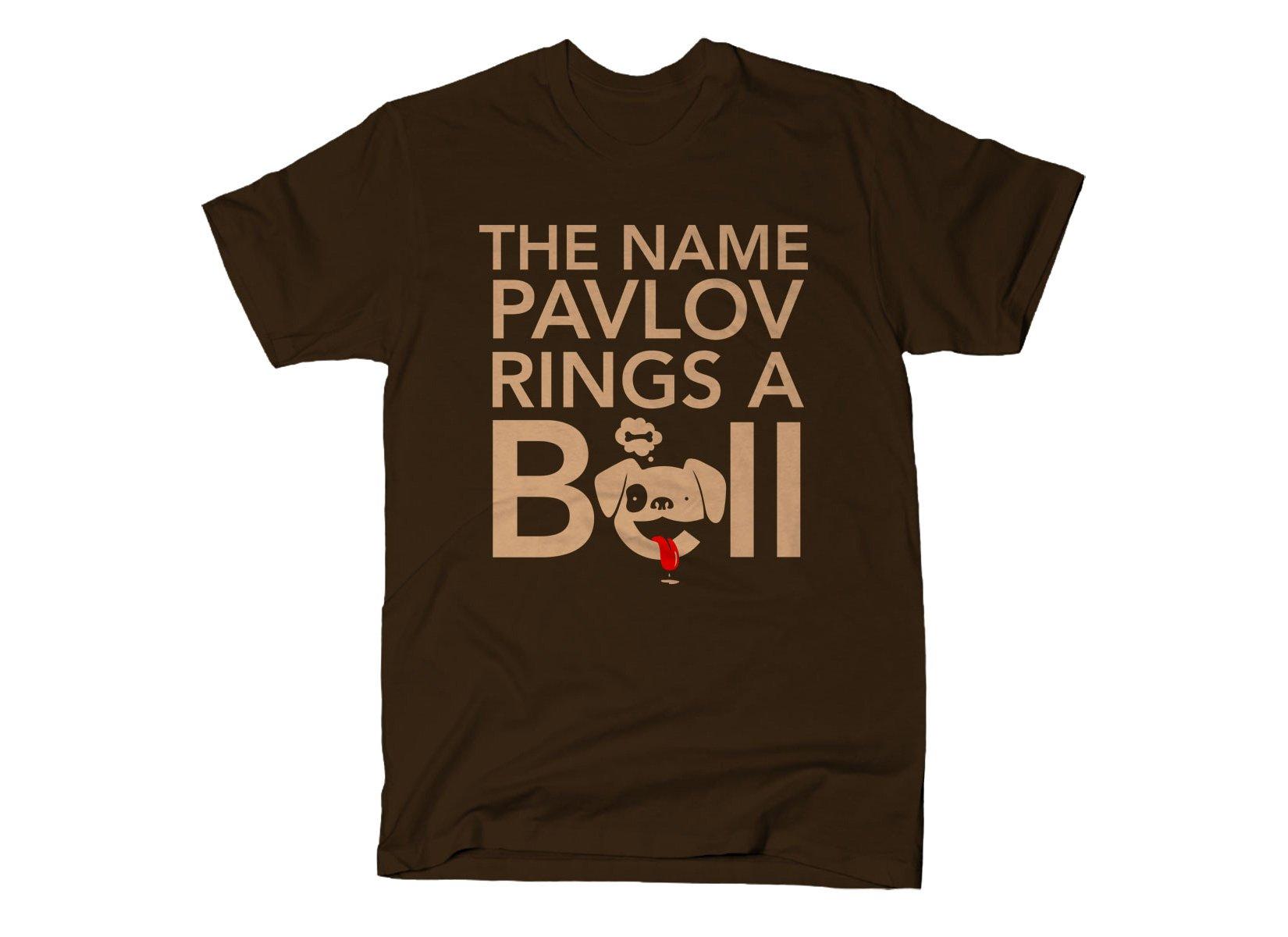 The Name Pavlov Rings A Bell on Mens T-Shirt