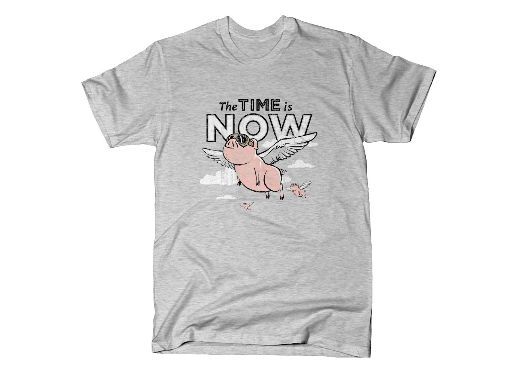 The Time Is Now on Mens T-Shirt