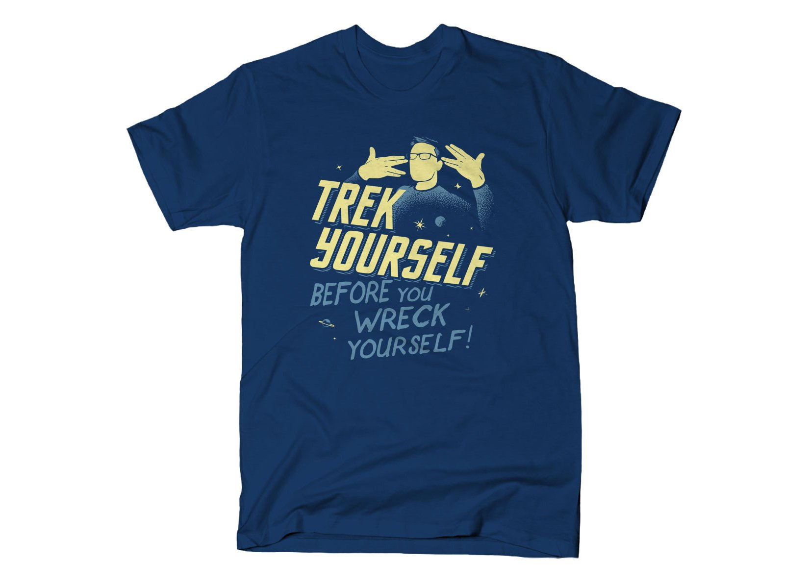Trek Yourself Before You Wreck Yourself on Mens T-Shirt