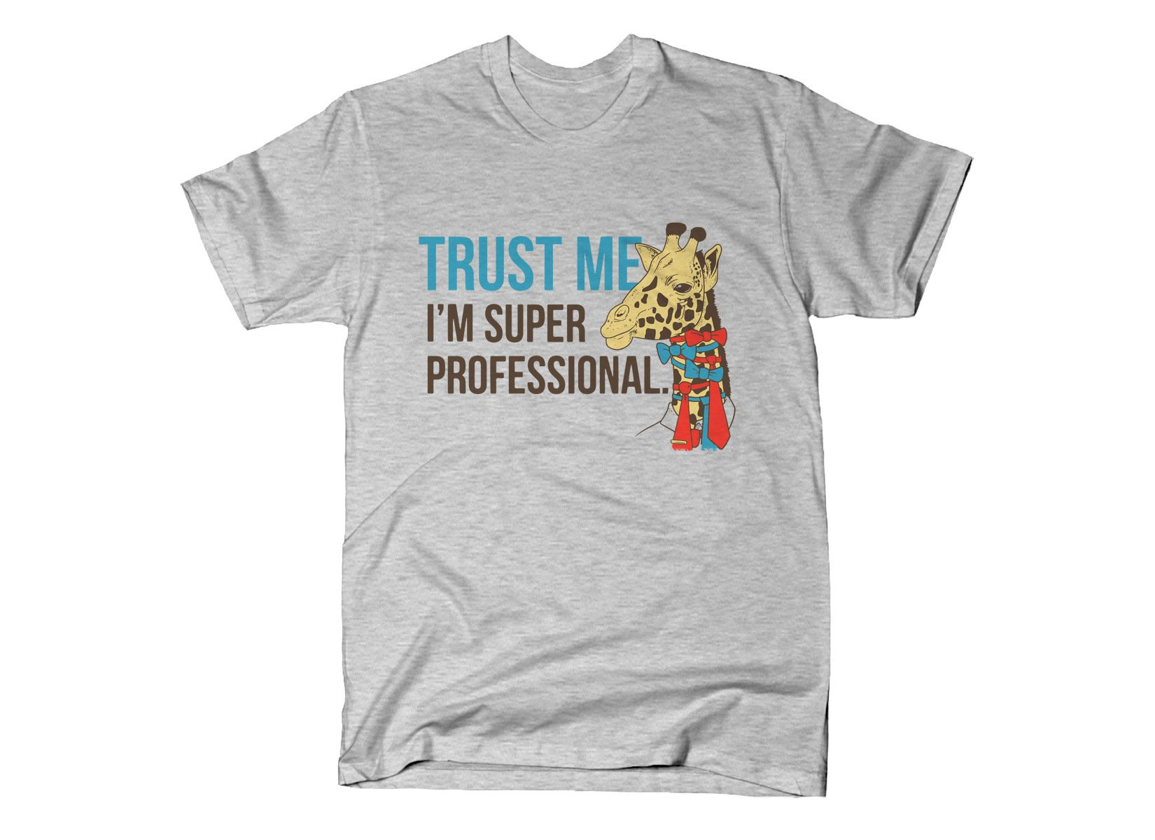 Trust Me I'm Super Professional on Mens T-Shirt