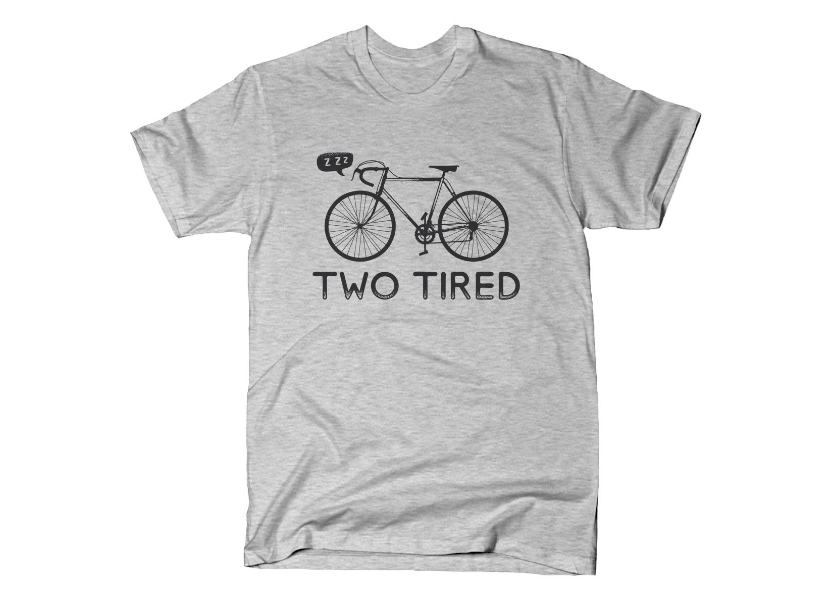 Two Tired on Mens T-Shirt