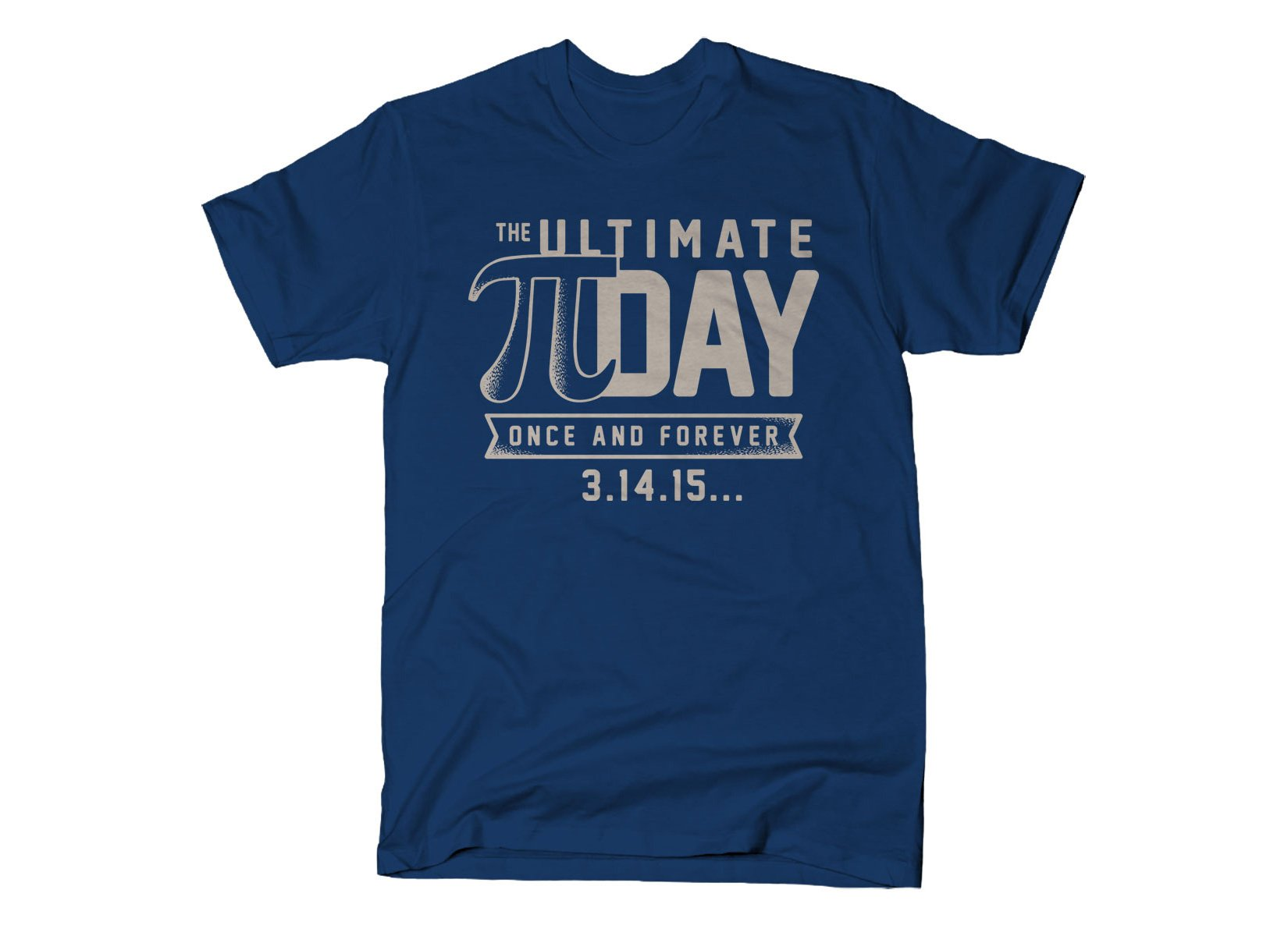 The Ultimate Pi Day on Mens T-Shirt