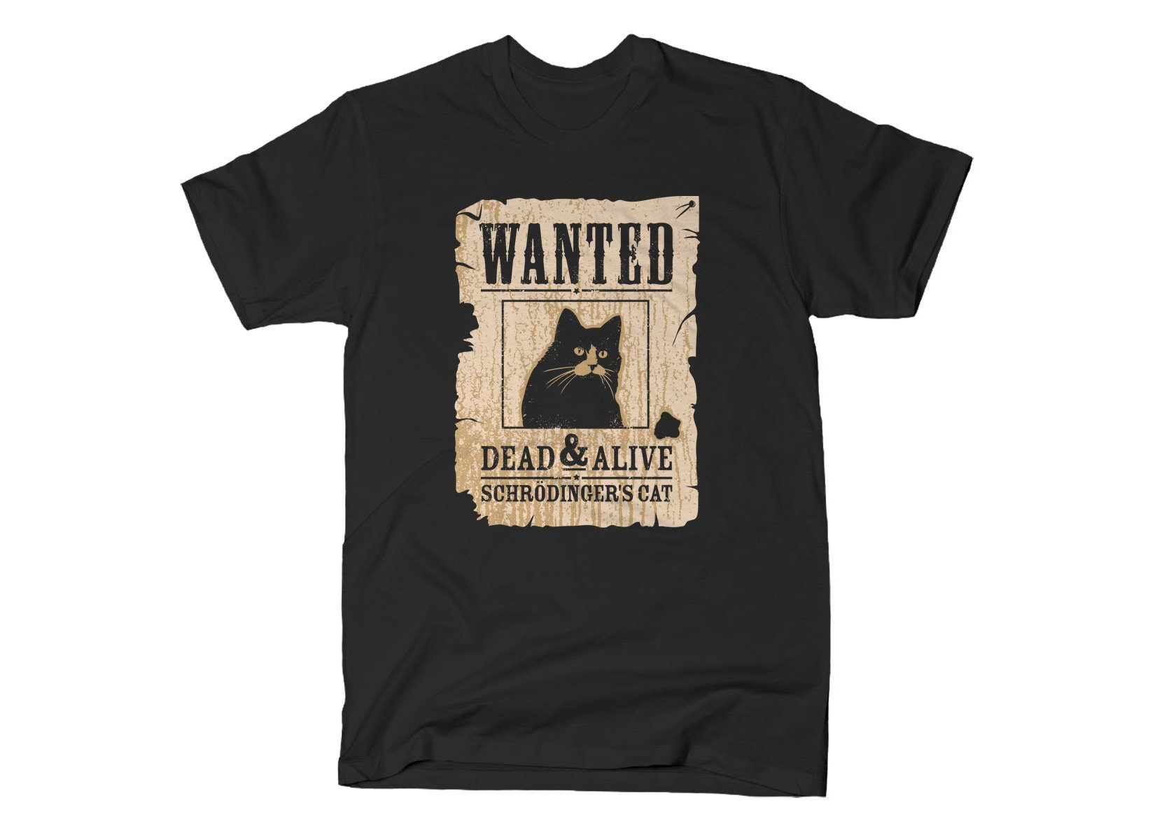 Wanted Dead And Alive on Mens T-Shirt