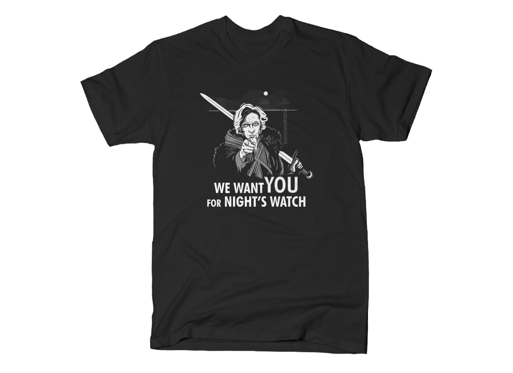 We Want You For Night's Watch on Mens T-Shirt