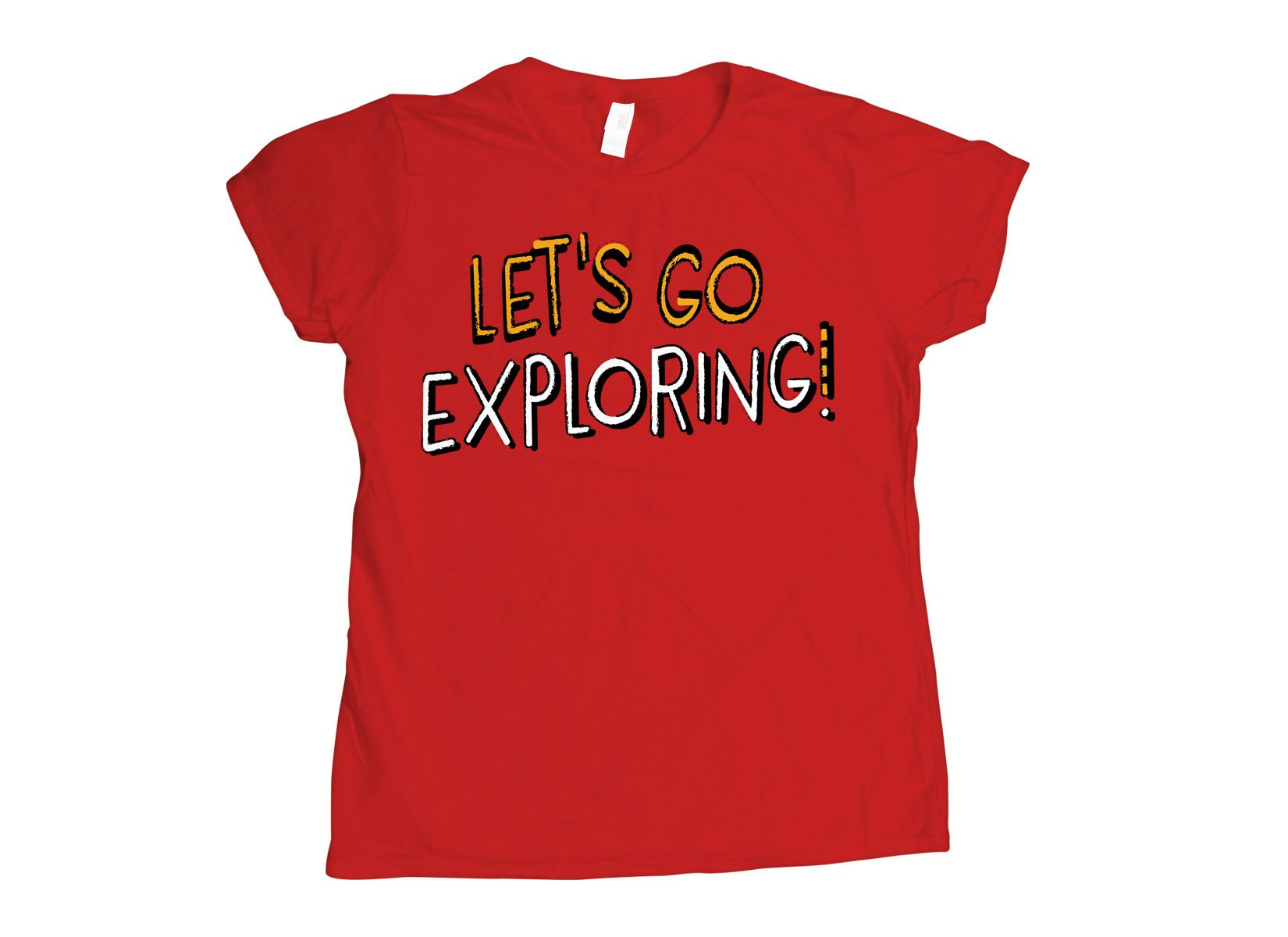 Let's Go Exploring! on Womens T-Shirt