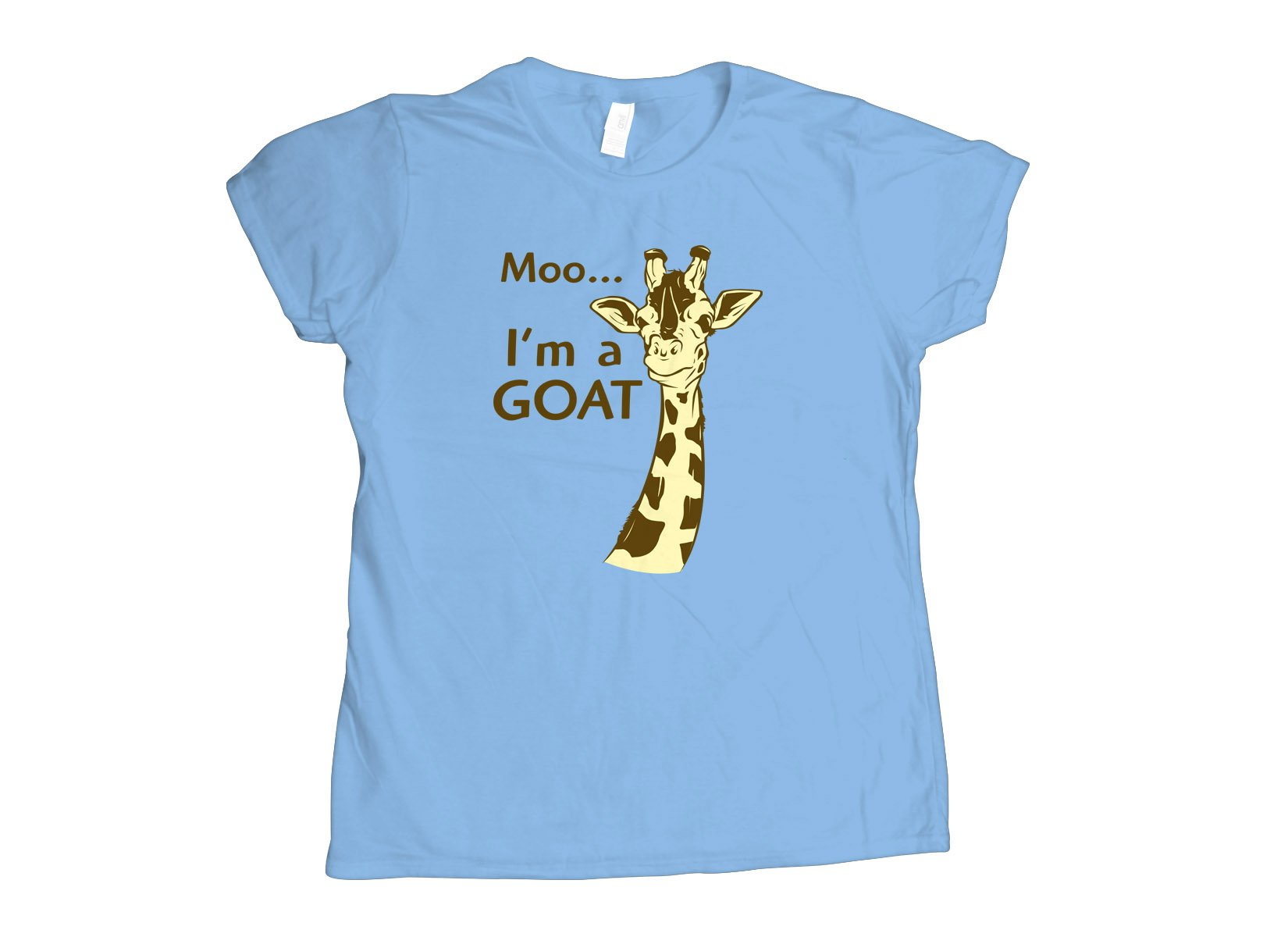 Moo, I'm A Goat on Womens T-Shirt