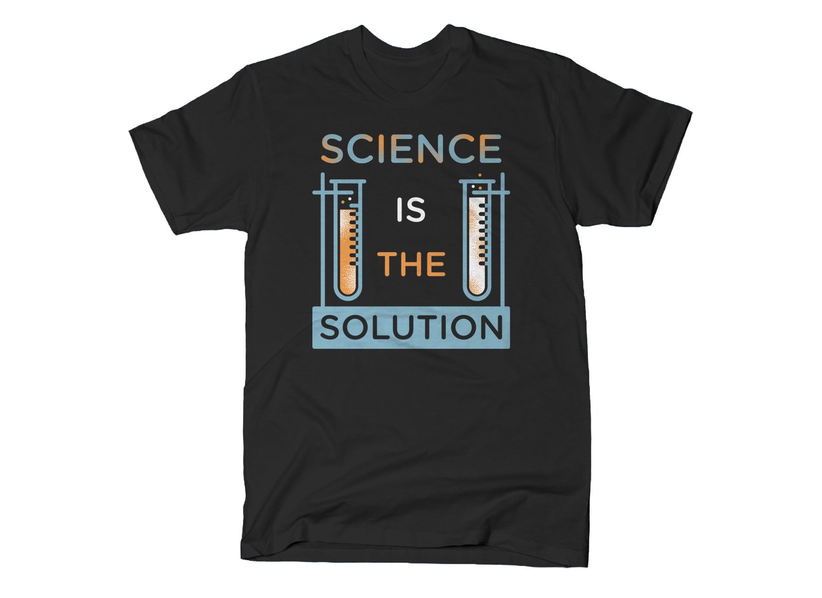 Science Is The Solution on Mens T-Shirt