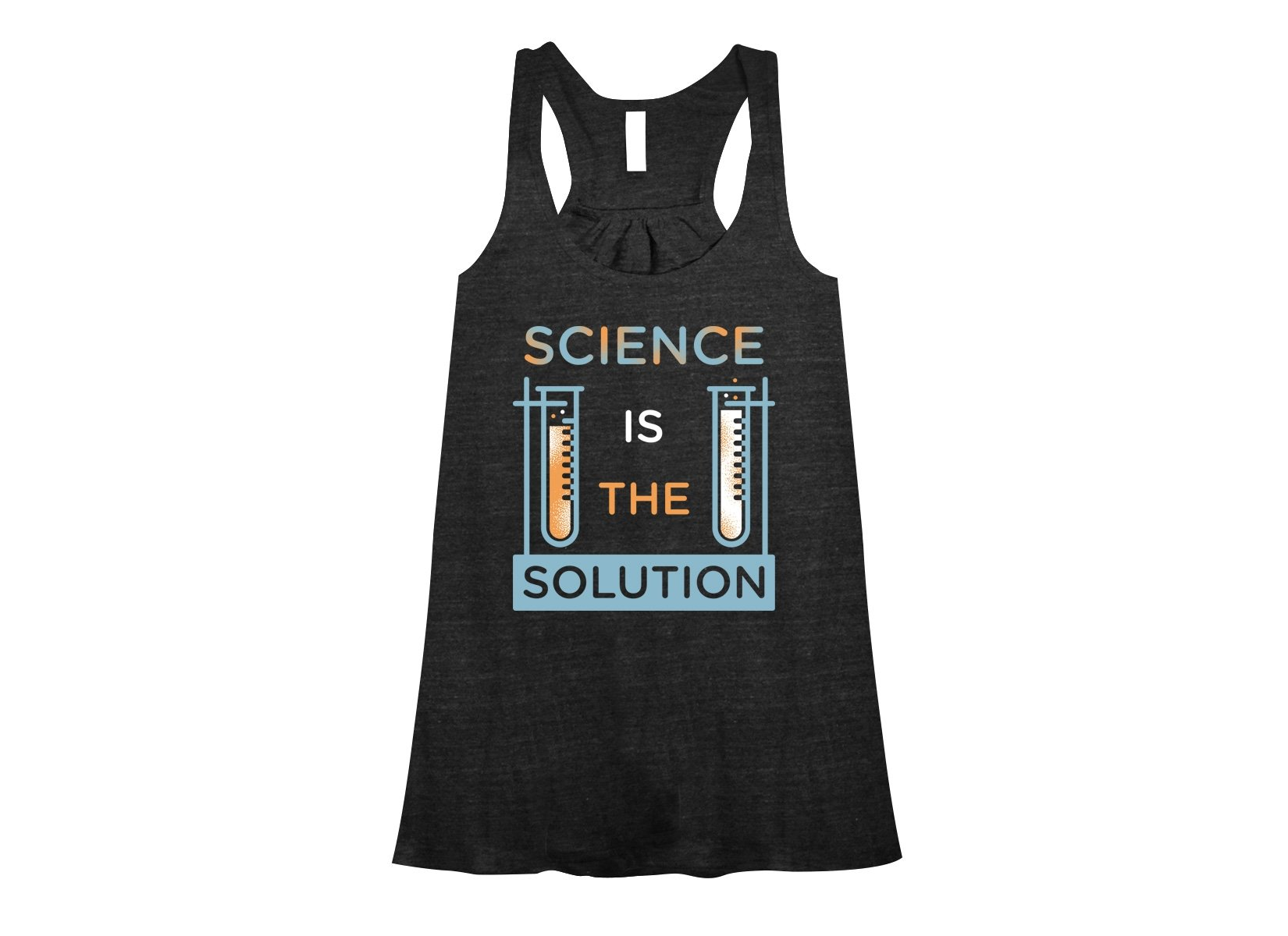Science Is The Solution on Womens Tanks T-Shirt