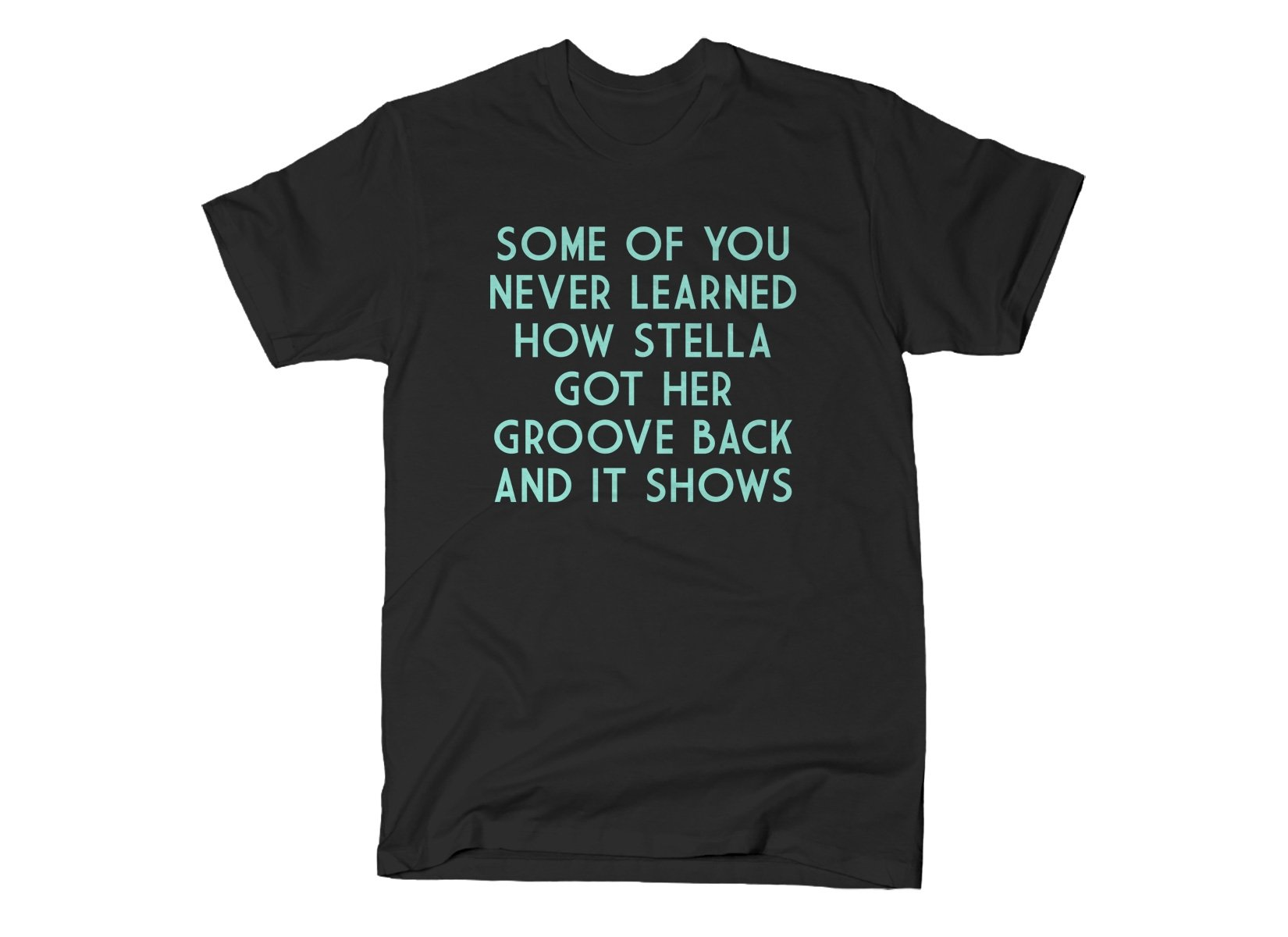 Some Of You Never Learned on Mens T-Shirt