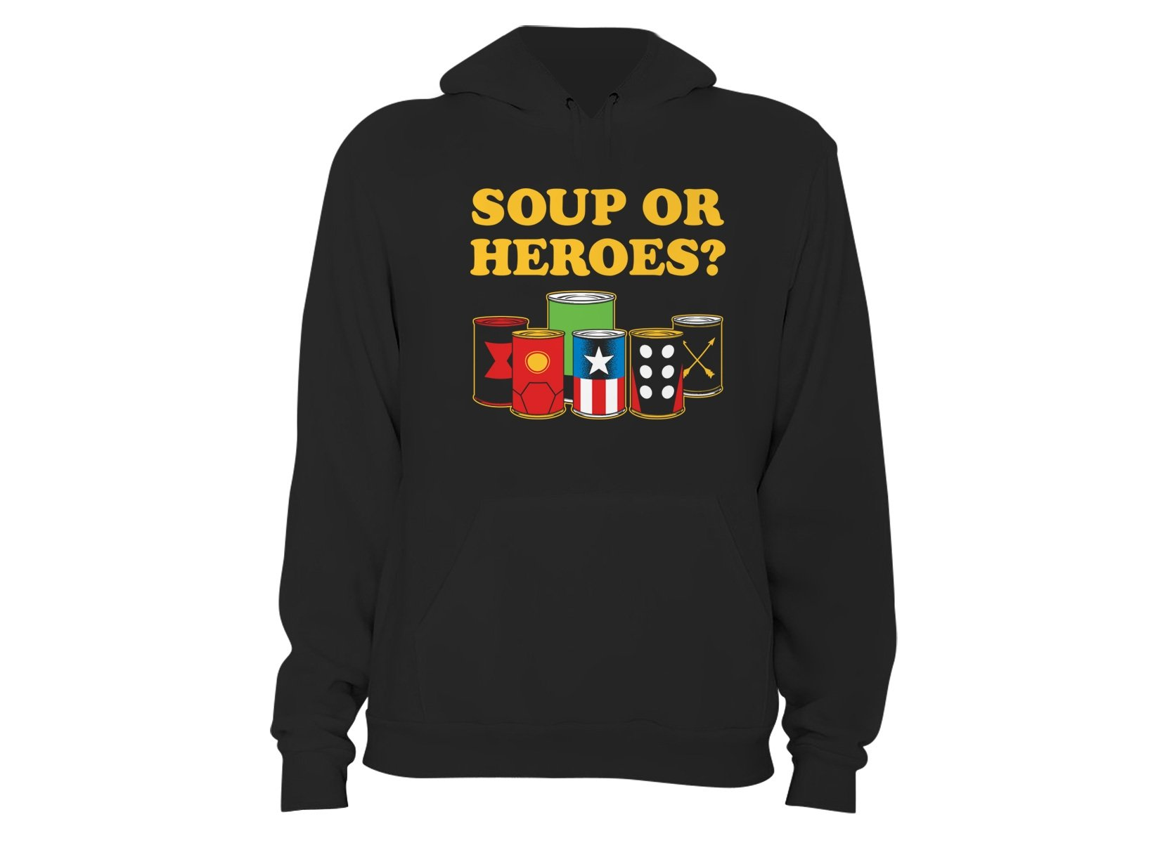 Soup Or Heroes? on Hoodie