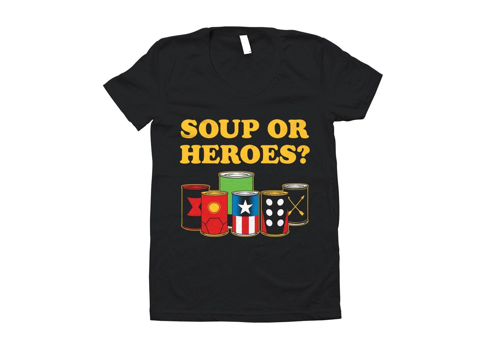 Soup Or Heroes? on Juniors T-Shirt