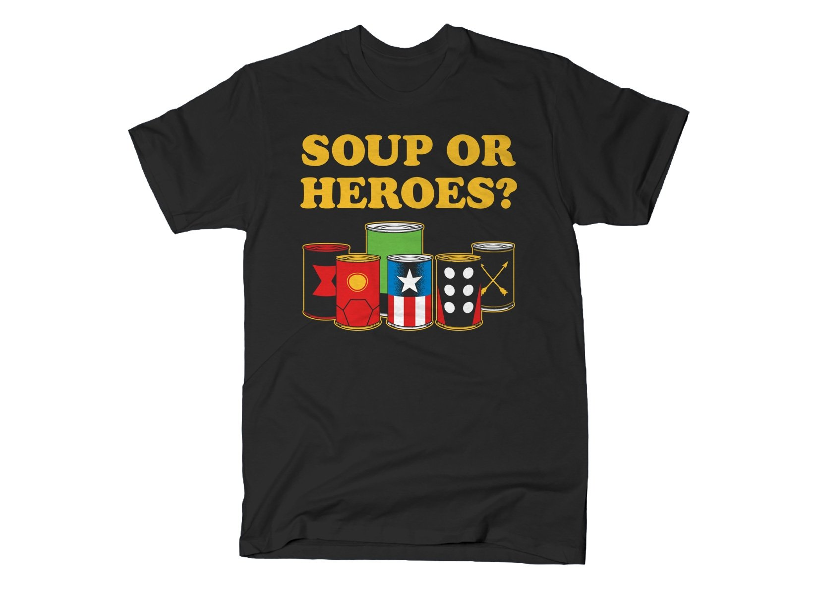 Soup Or Heroes? on Mens T-Shirt