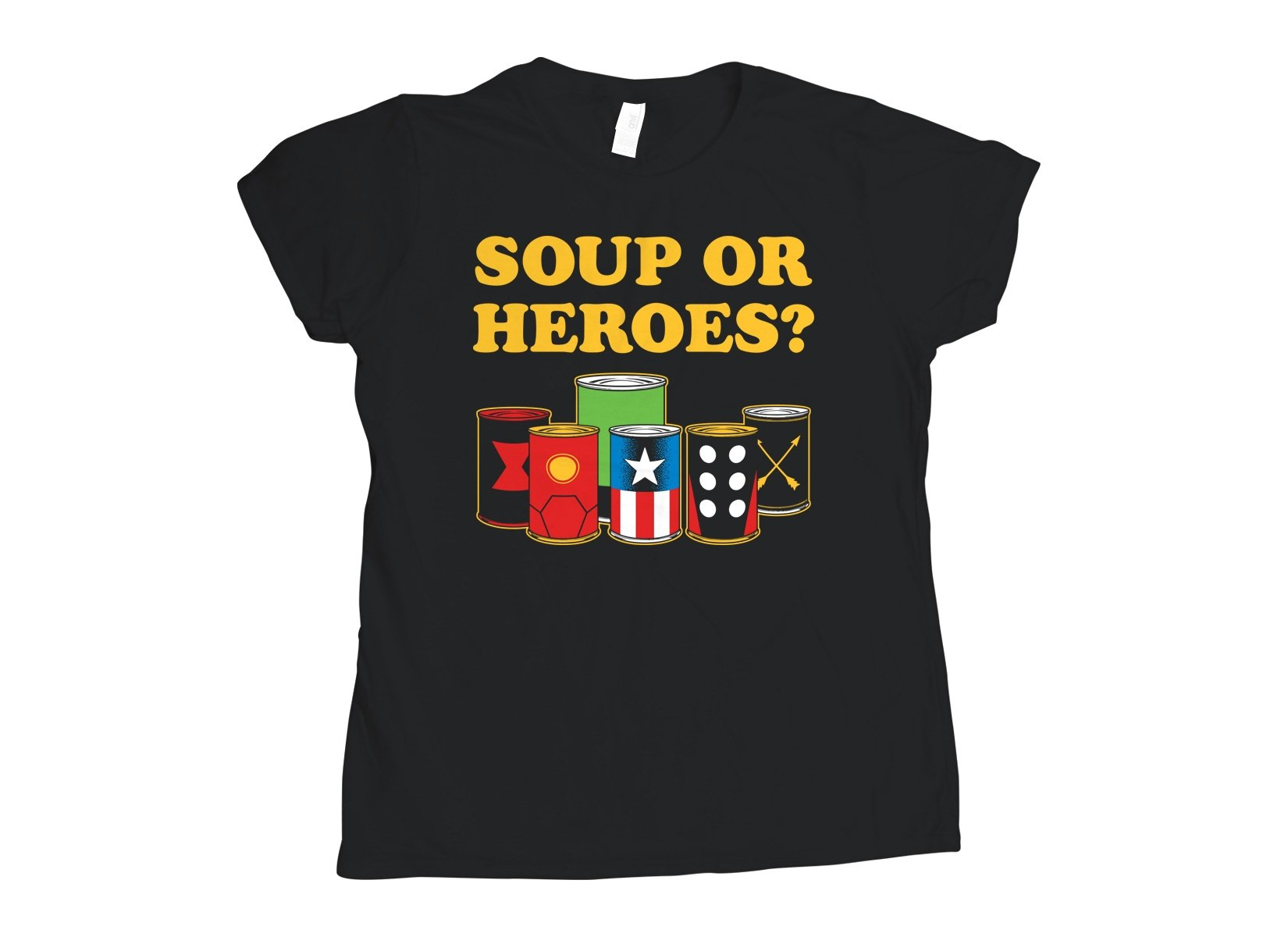Soup Or Heroes? on Womens T-Shirt