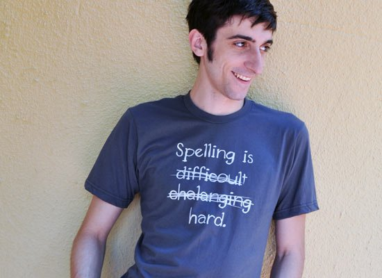 Spelling Is Hard on Mens T-Shirt