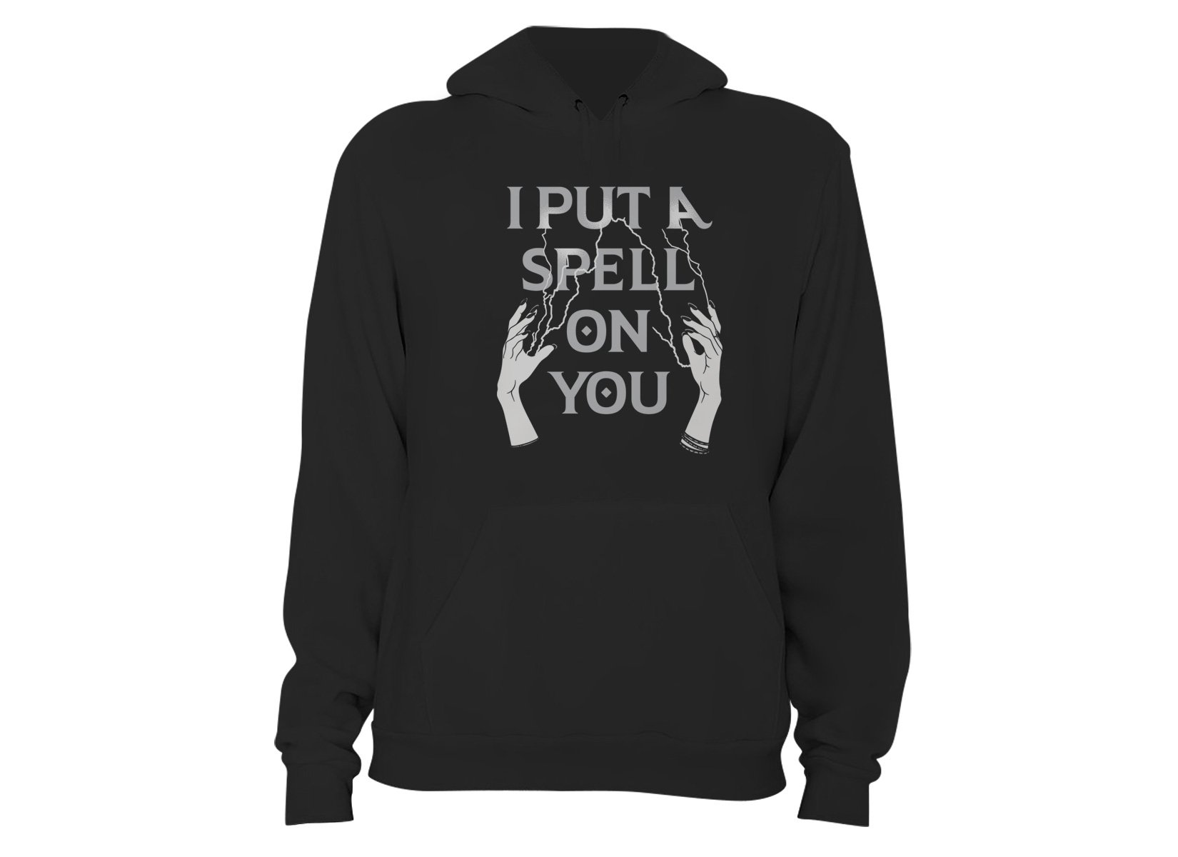 I Put A Spell On You on Hoodie
