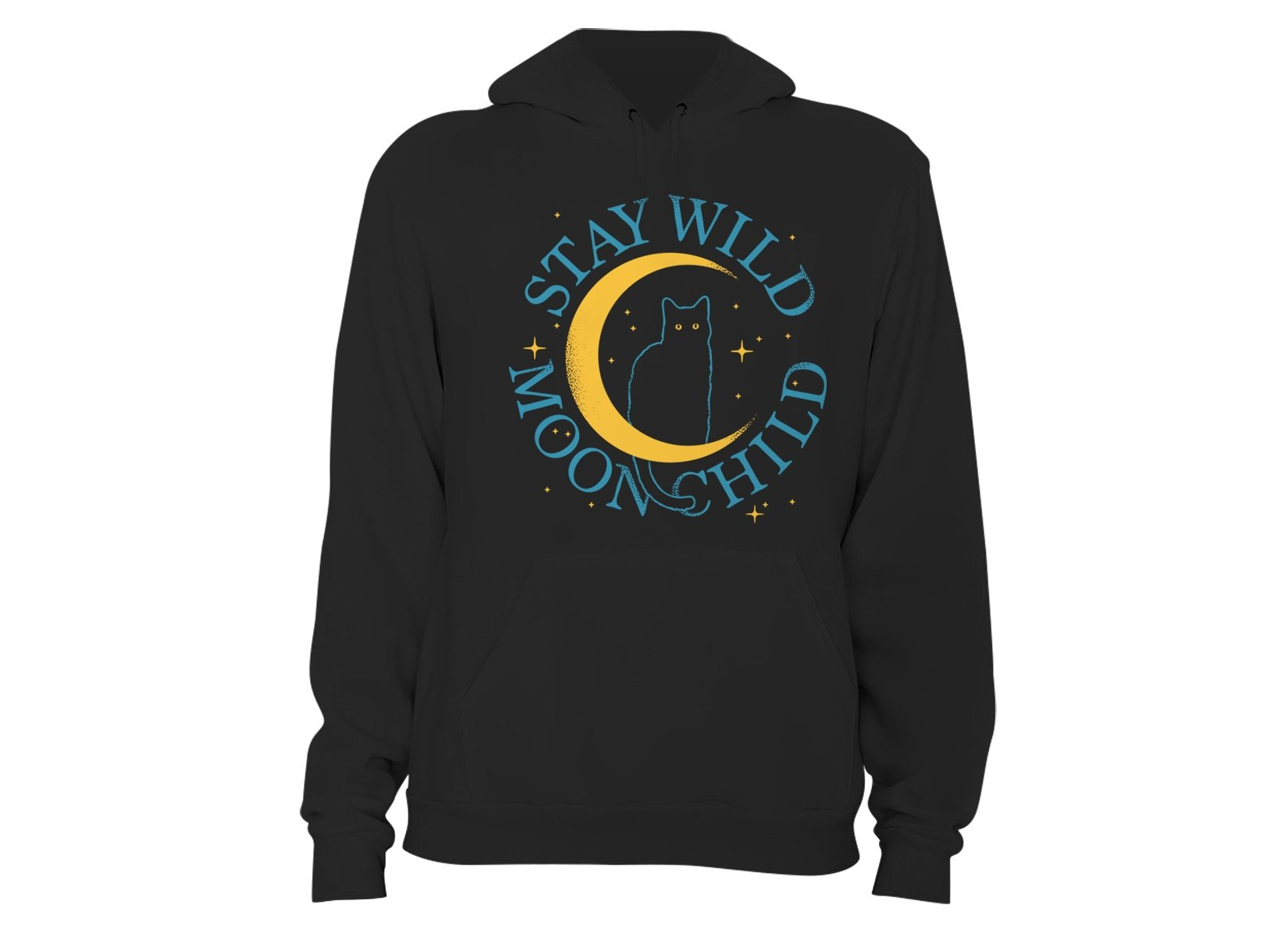 Stay Wild Moon Child on Hoodie
