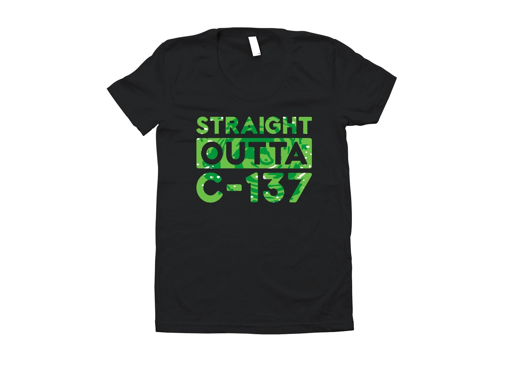 Straight Outta C-137 on Juniors T-Shirt