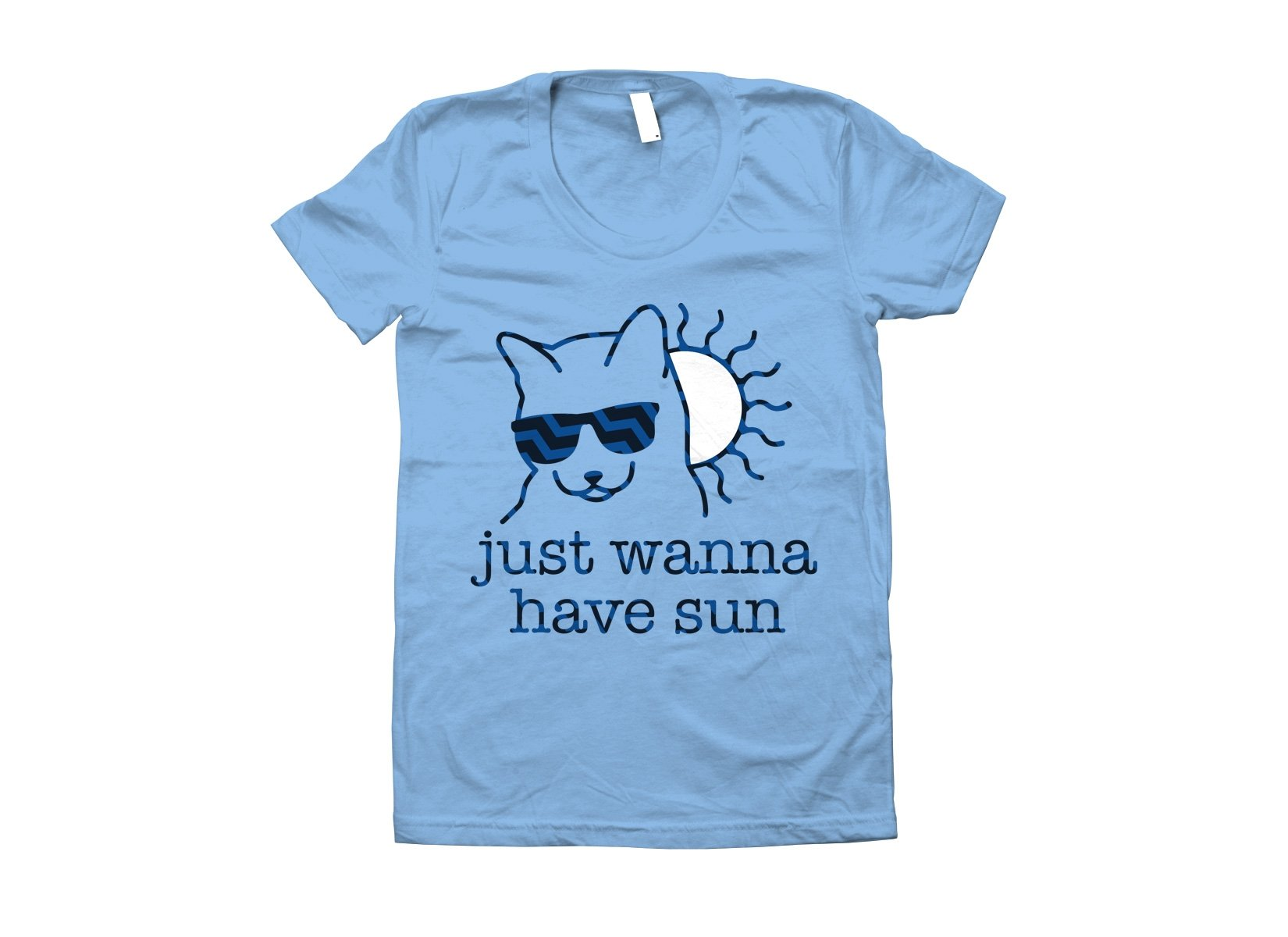 Just Wanna Have Sun on Juniors T-Shirt