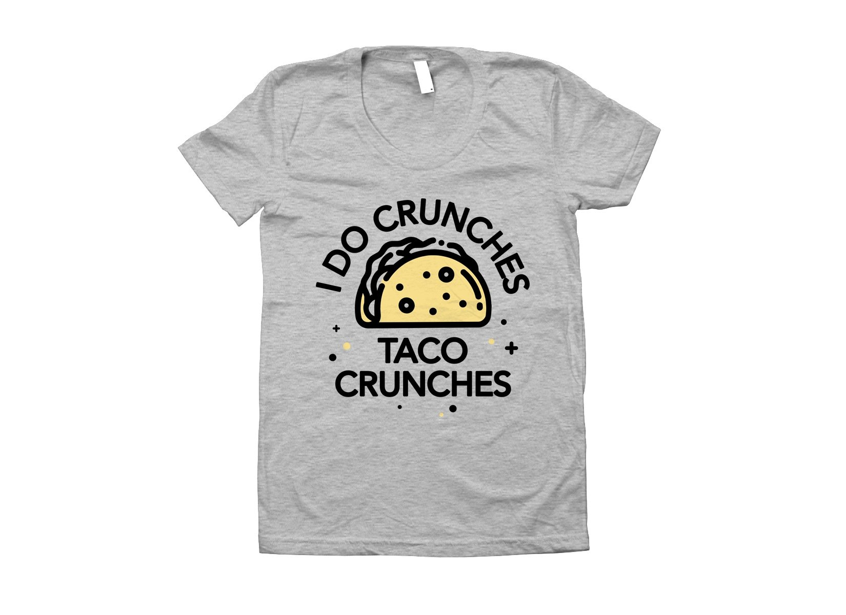 I Do Crunches Taco Crunches on Juniors T-Shirt