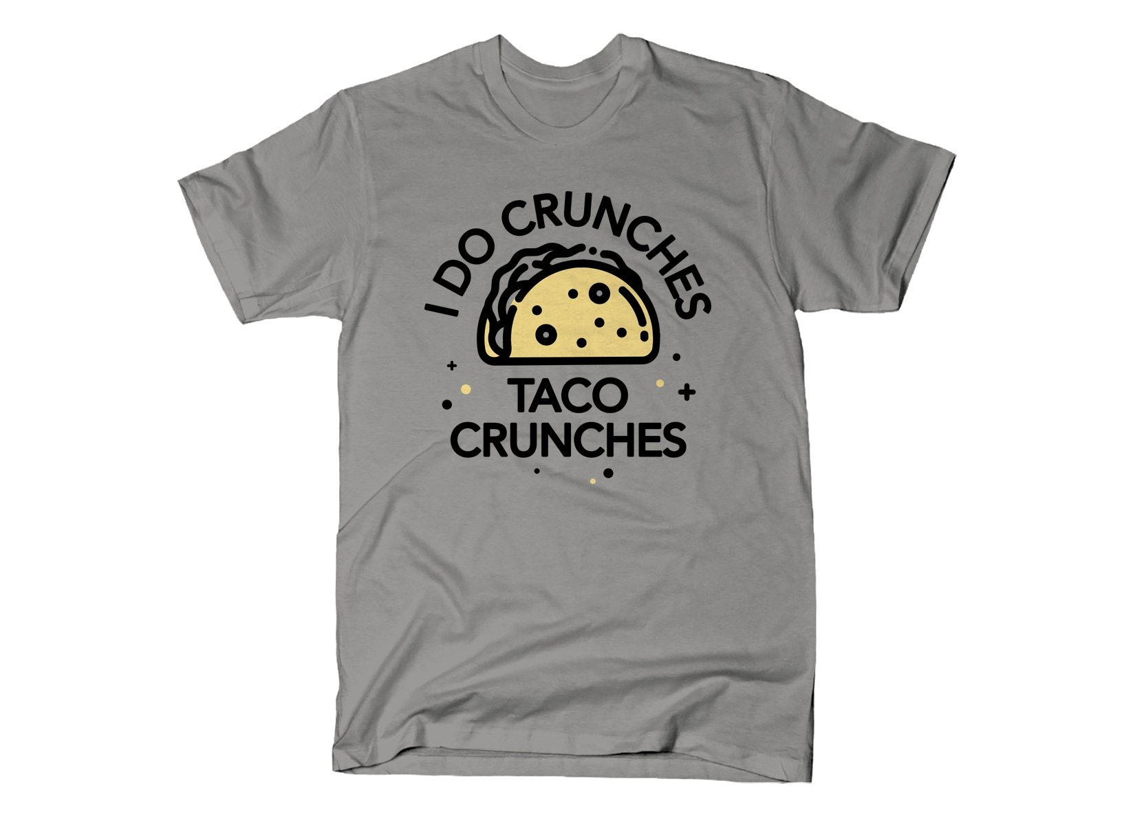 I Do Crunches Taco Crunches on Mens T-Shirt