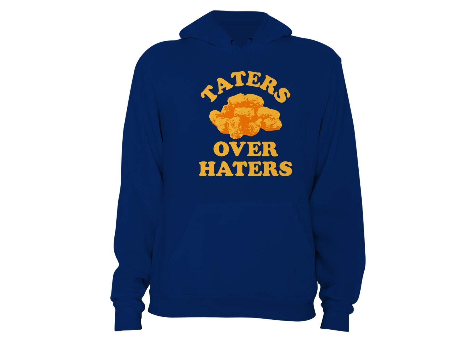 Taters Over Haters on Hoodie