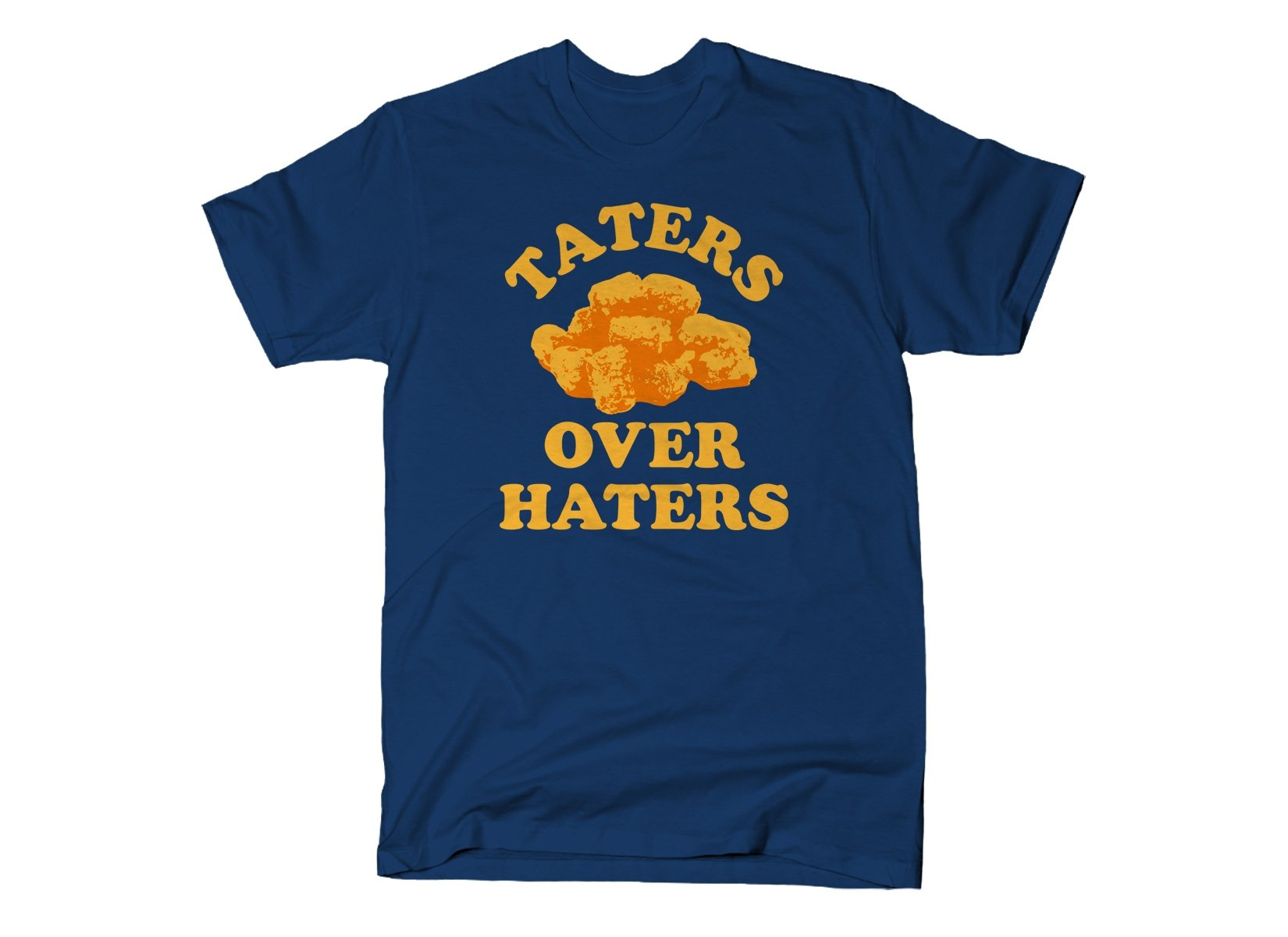 Taters Over Haters on Mens T-Shirt