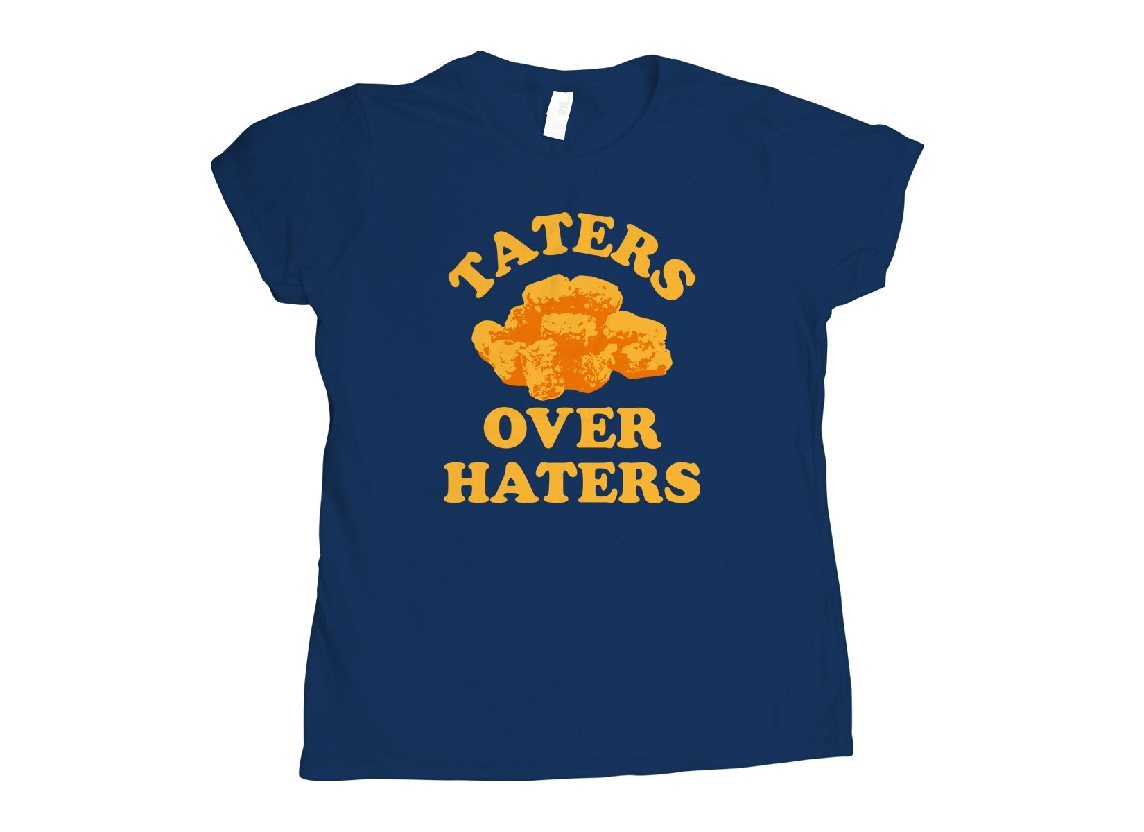 Taters Over Haters on Womens T-Shirt