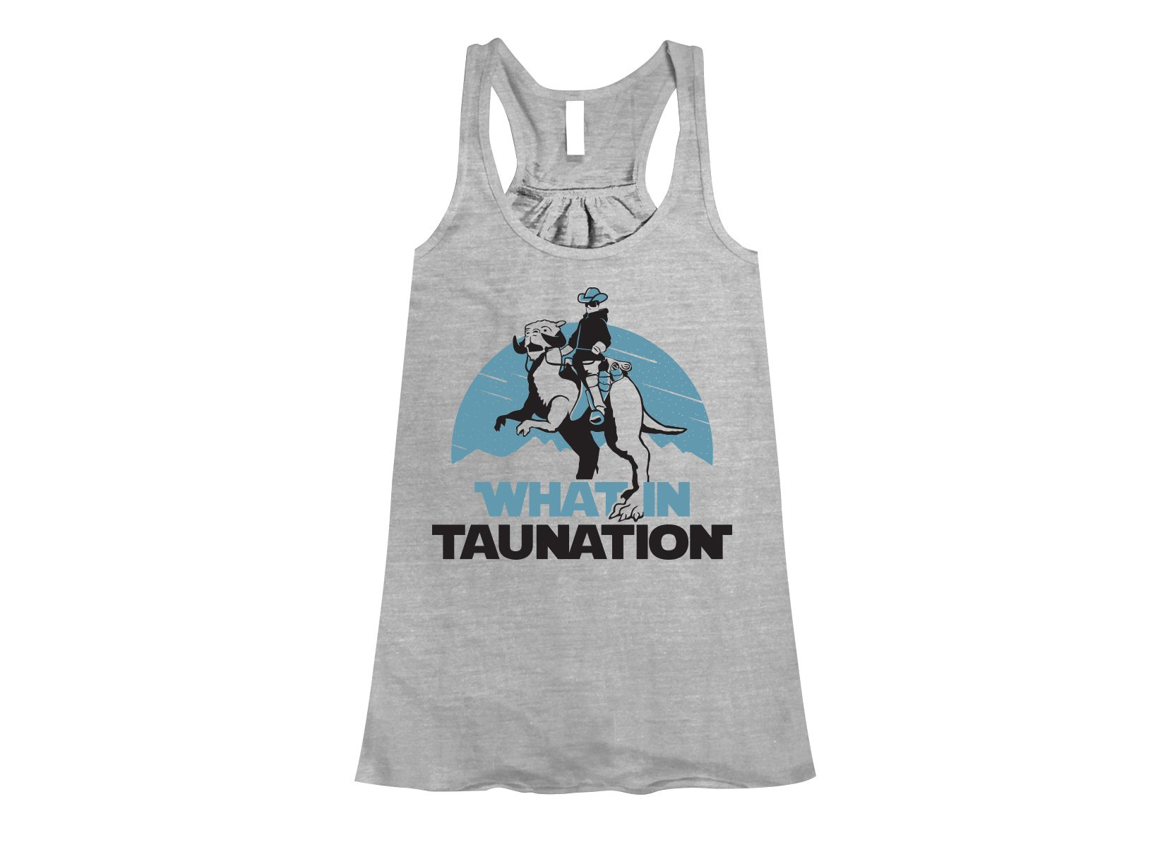 What In Taunation on Womens Tanks T-Shirt