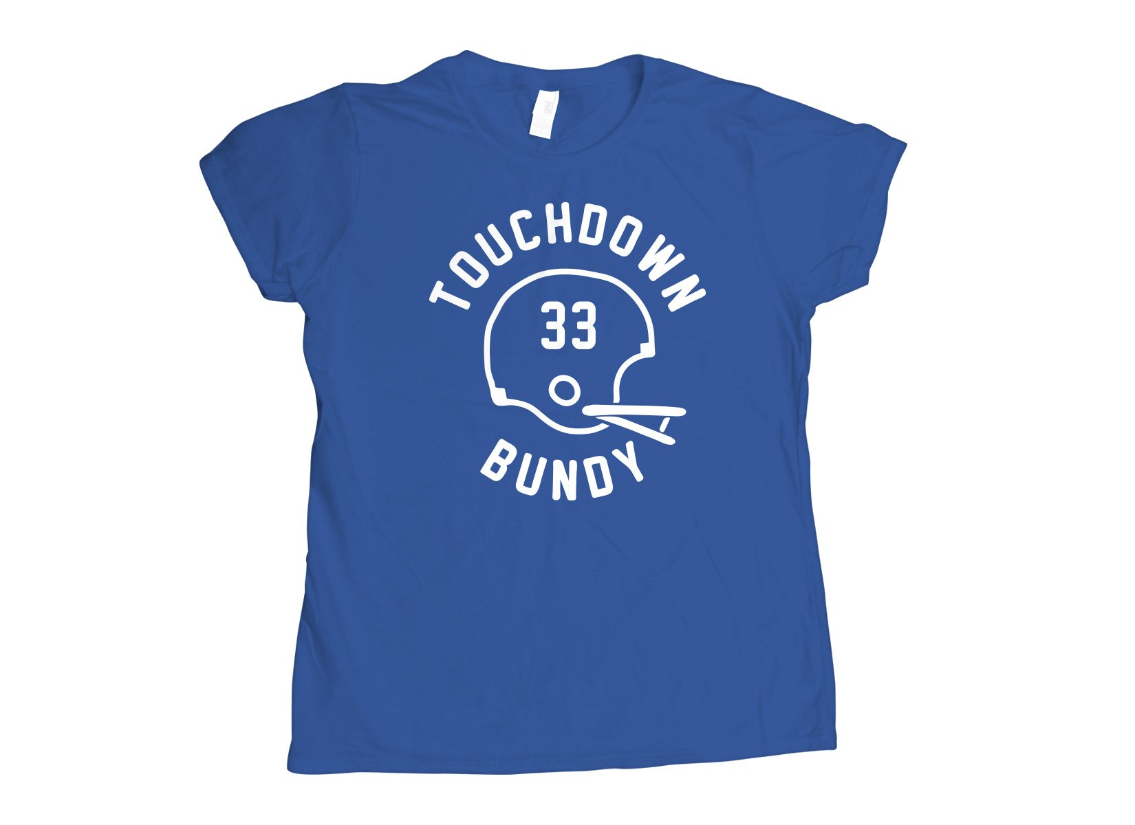 Touchdown Bundy on Womens T-Shirt