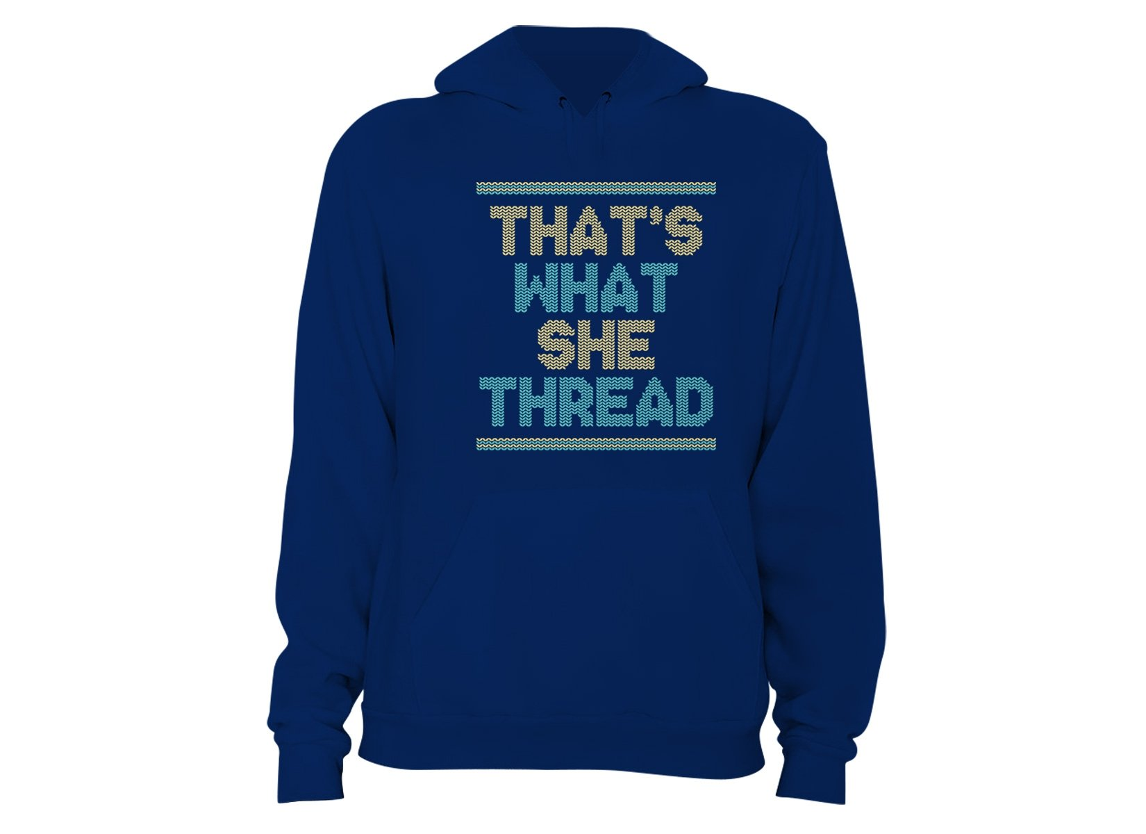 That's What She Thread on Hoodie