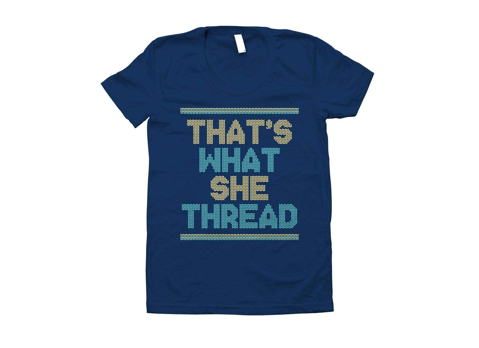 That's What She Thread on Juniors T-Shirt