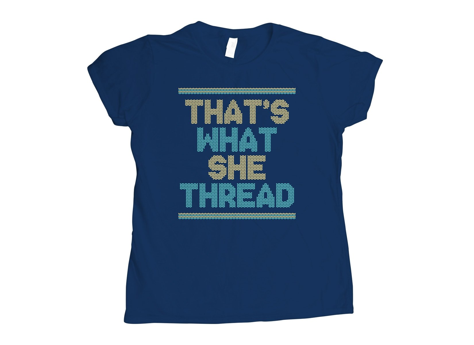 That's What She Thread on Womens T-Shirt